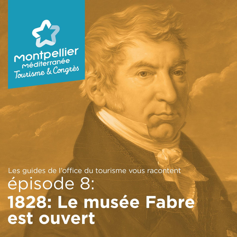 Épisode 8: 1828: Le Musée Fabre Est Ouvert