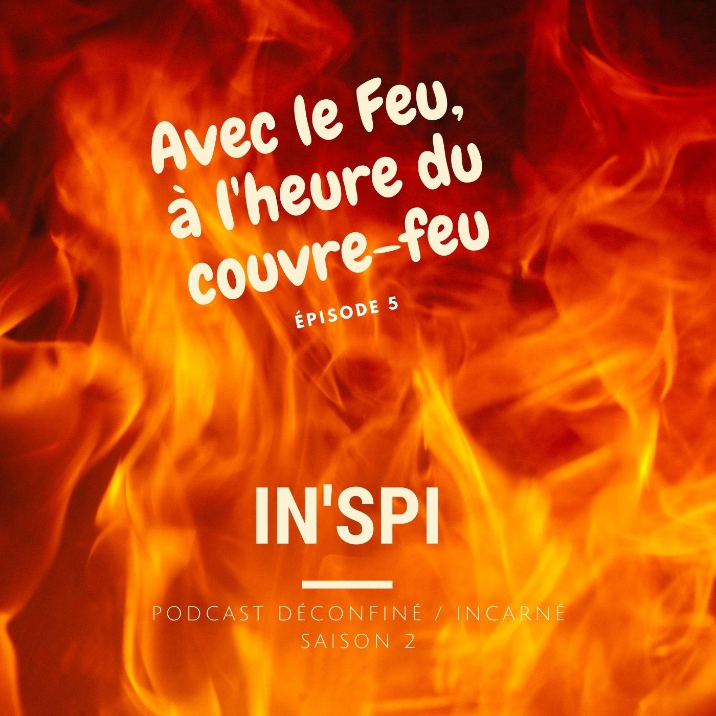 https://medias.podcastics.com/podcastics/episodes/1505/artwork/avec-le-feu-a-lheure-du-couvre-feu-inspi.jpg.43cc117cd08de32e1421429c763a51cb.jpg