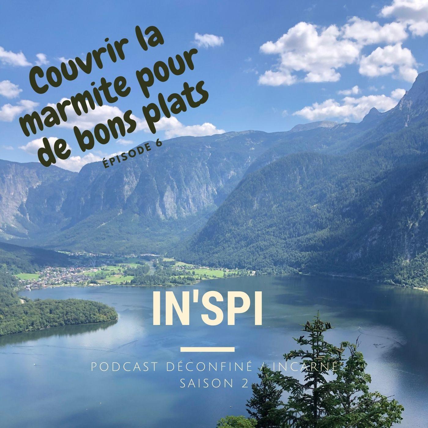 https://medias.podcastics.com/podcastics/episodes/1505/artwork/couvrir-la-marmite-pour-de-bons-plats-inspi.jpg.74d969a02b5bef0a627ae28f425658ae.jpg