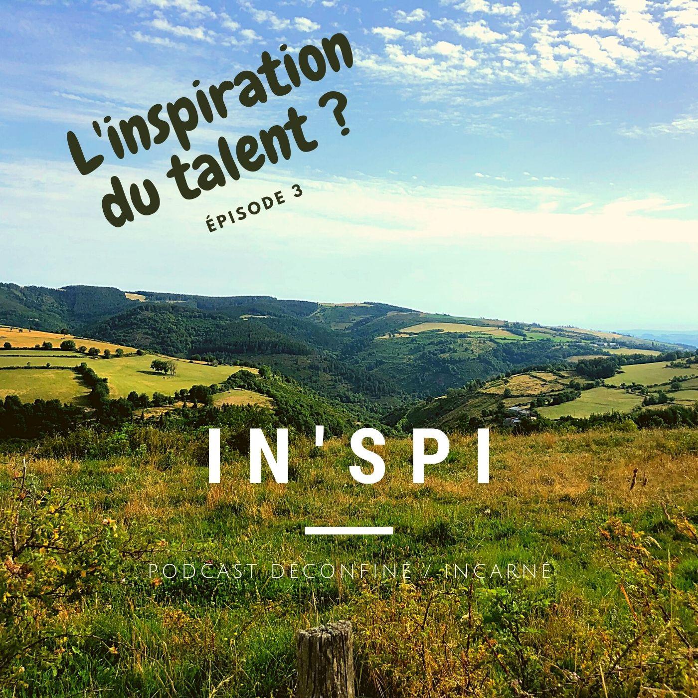 L'inspiration du talent ?