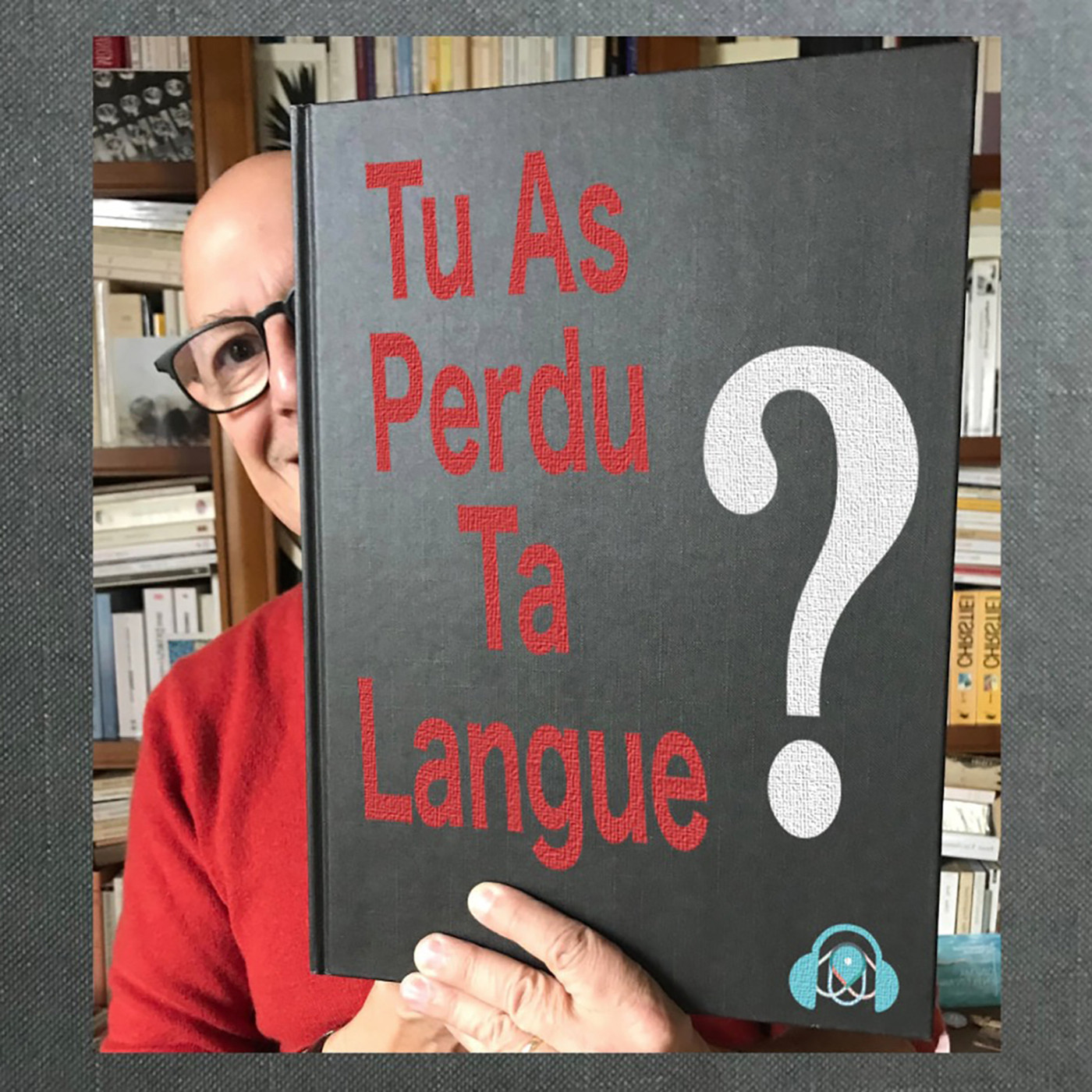 Tu As Perdu Ta Langue - L'Anagramme