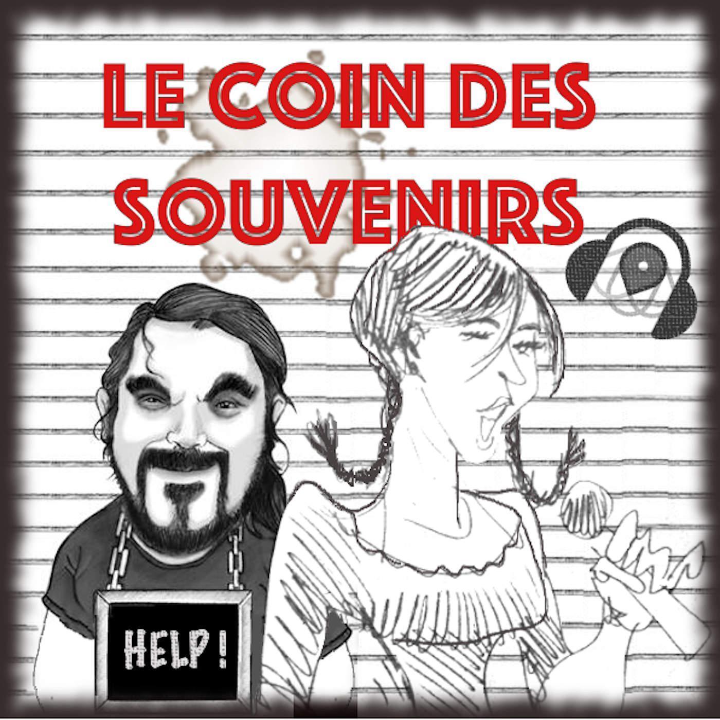 LE COIN DES SOUVENIRS S1E19 - LIVE