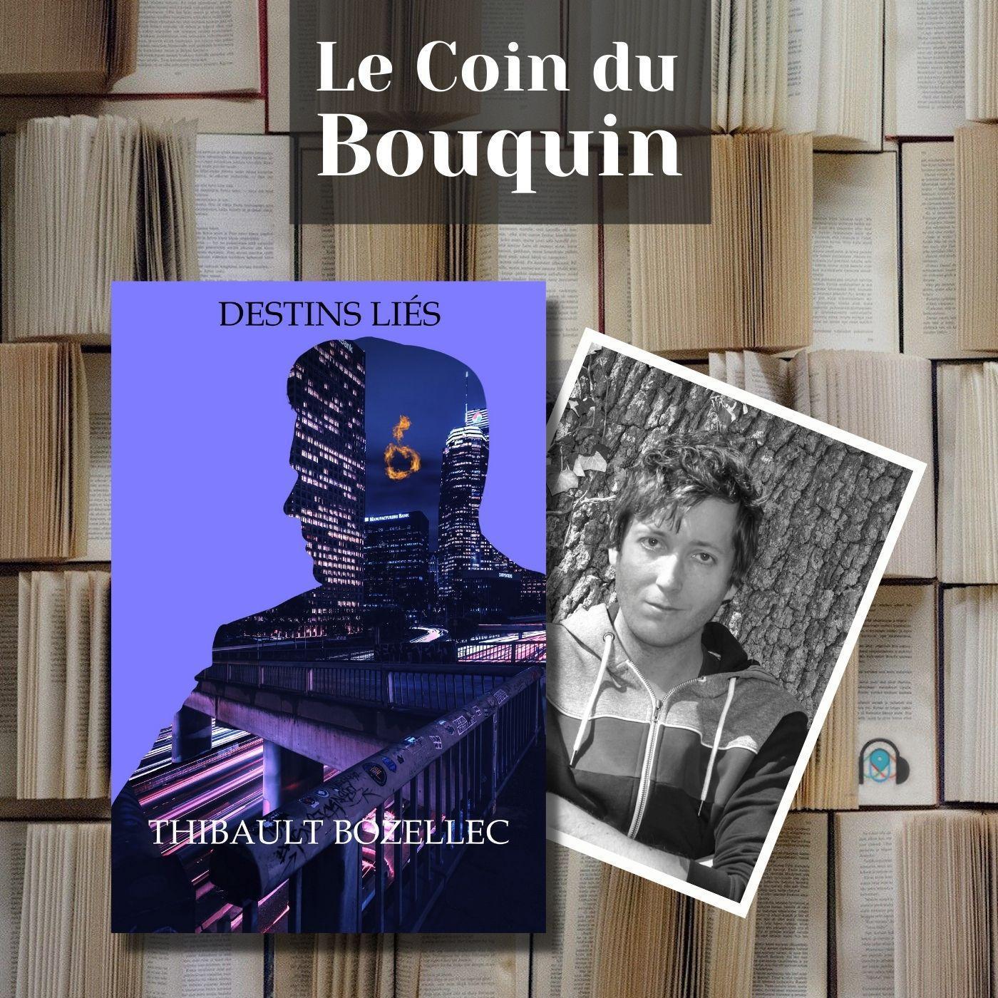 LE COIN DU BOUQUIN : Thibault Bozellec - Destins liés