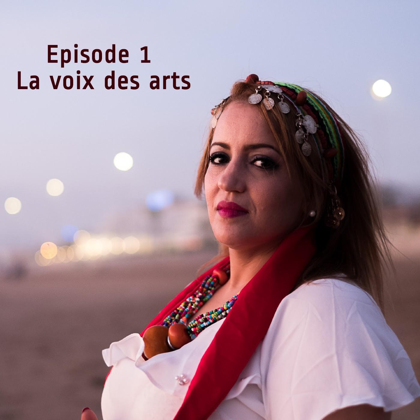 Episode 1 - La voix des arts