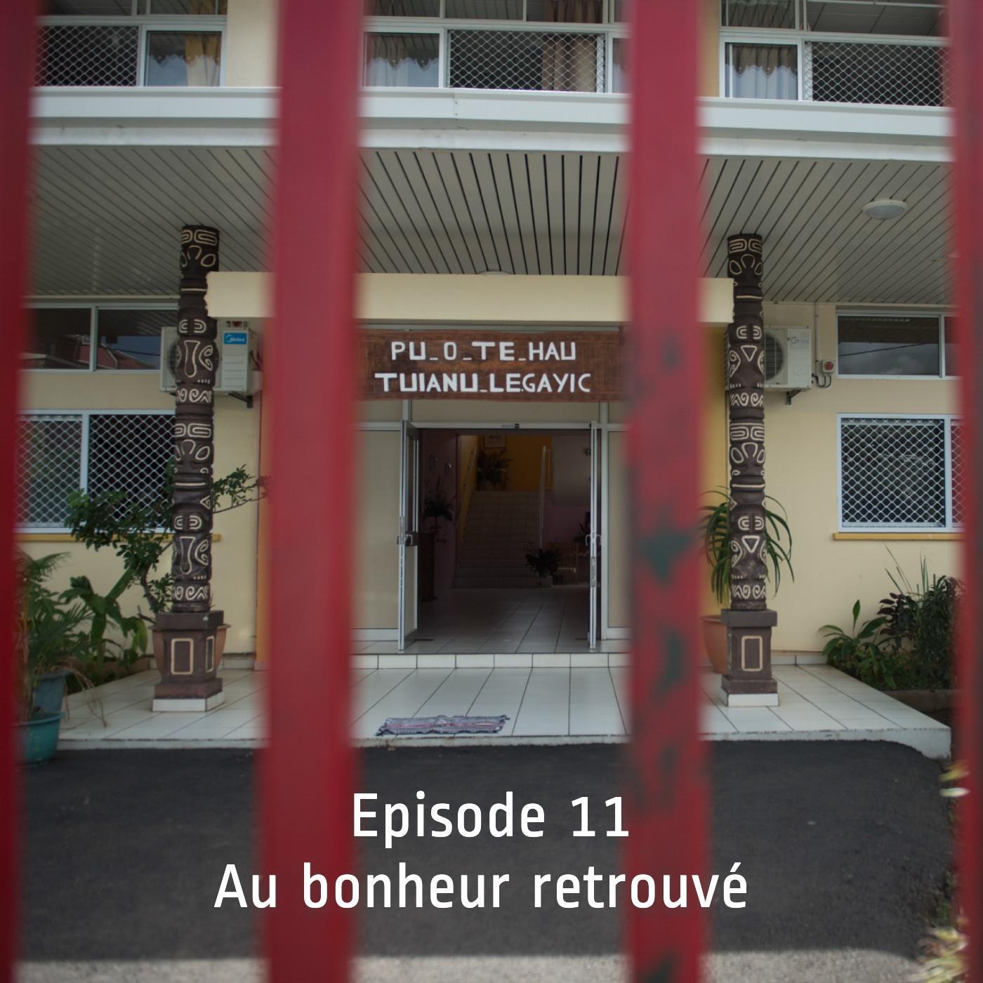 Episode 11 - Au Bonheur Retrouvé