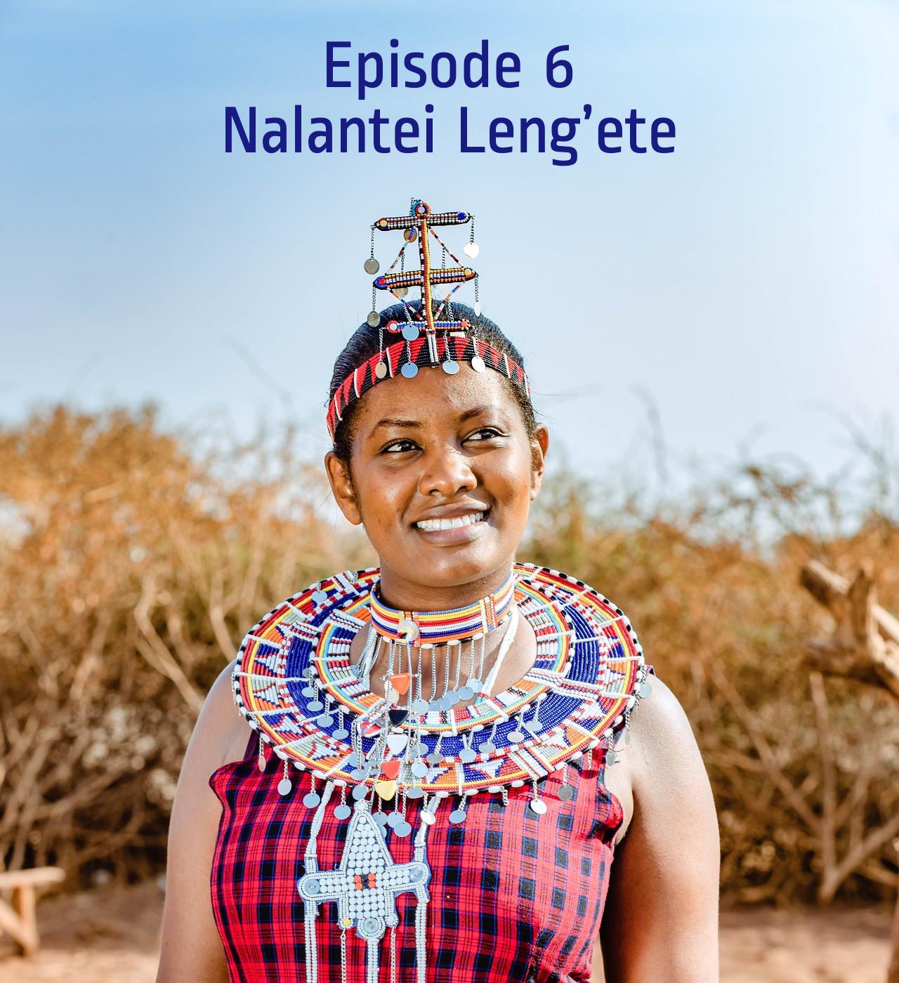 Episode 6 - Nalantei Leng'ete