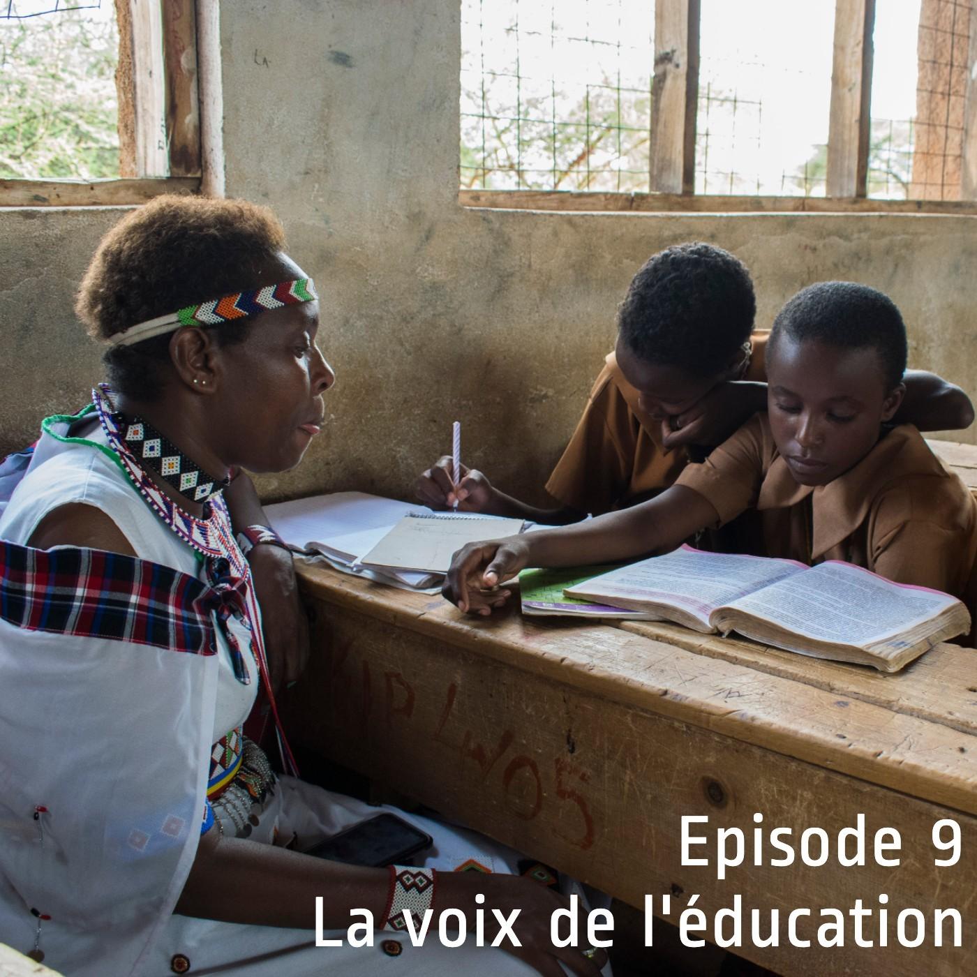 Episode 9 - La voix de l'éducation
