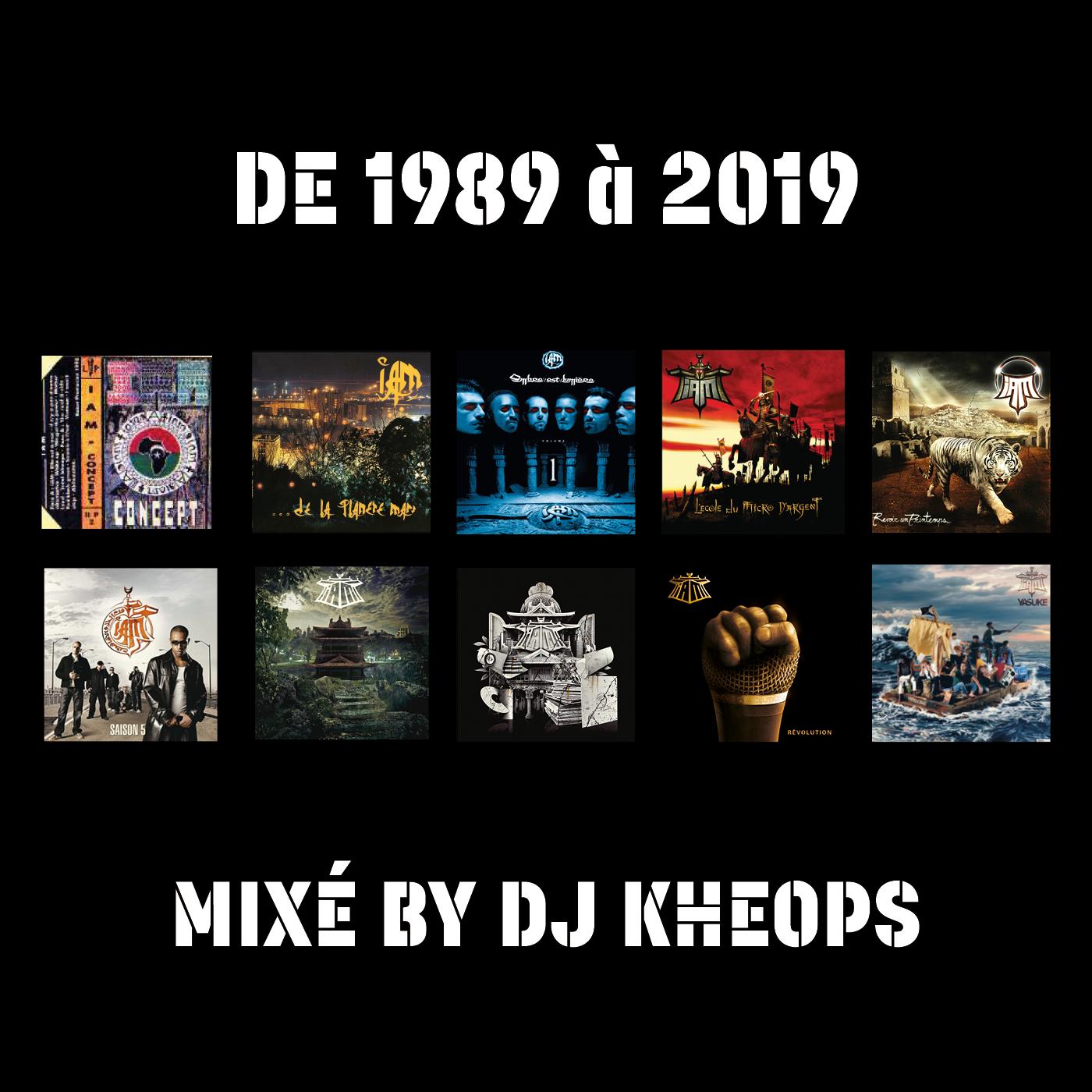 IAM DE 1989 À 2019  MIXÉ BY DJ KHEOPS