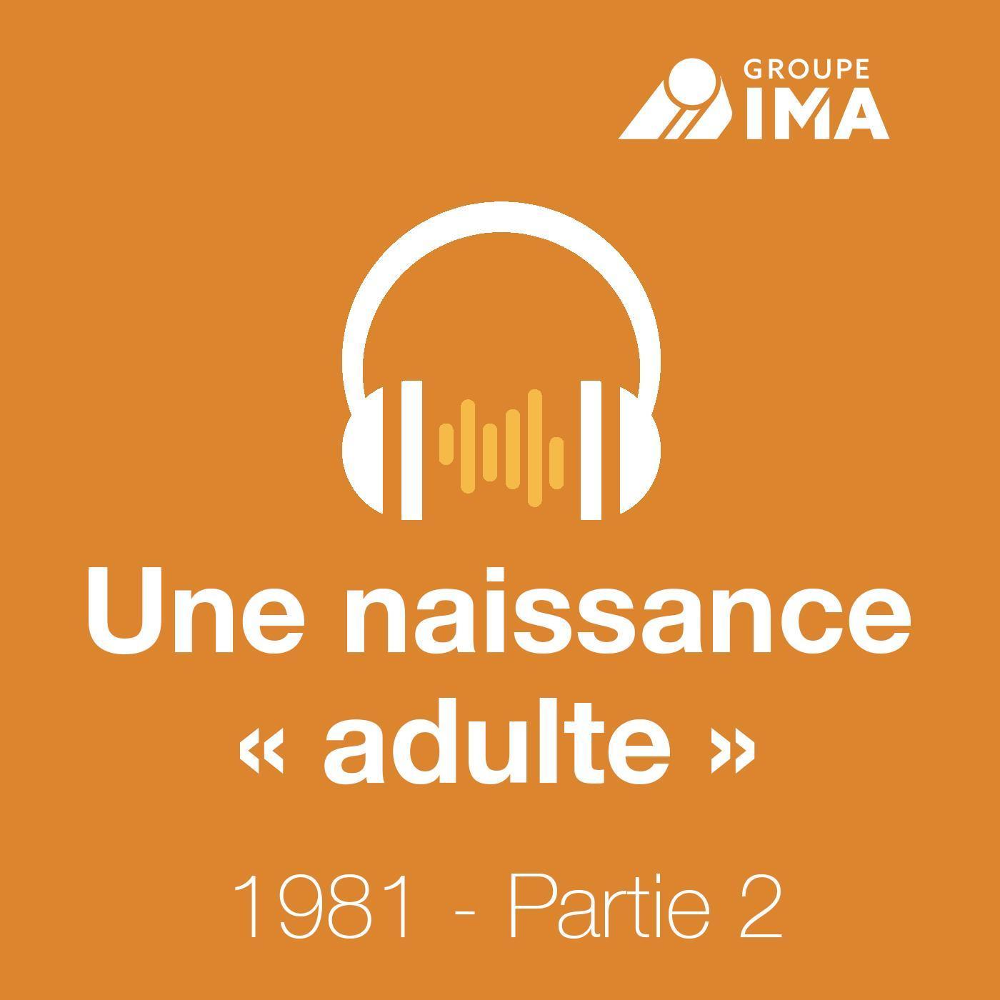 1981, une naissance « adulte » - Partie 2