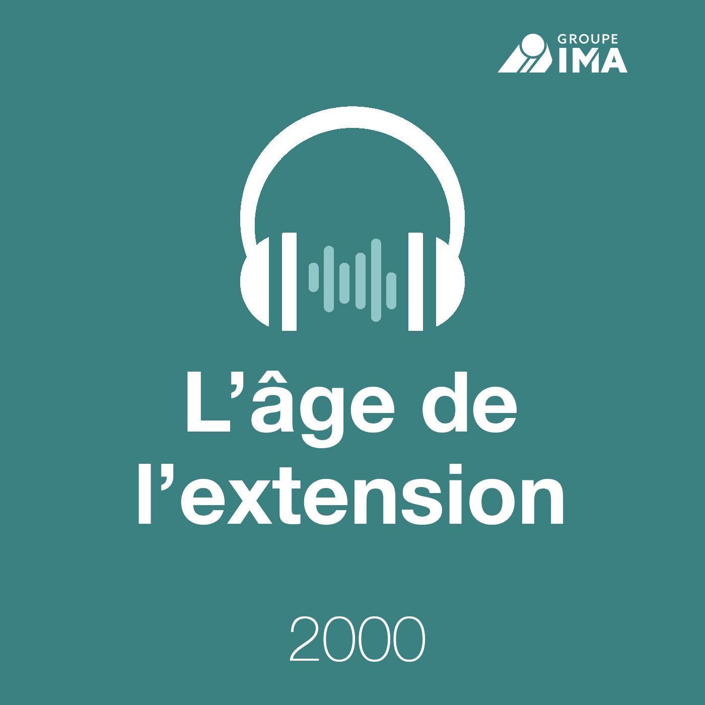 2000, l'âge de l'extension