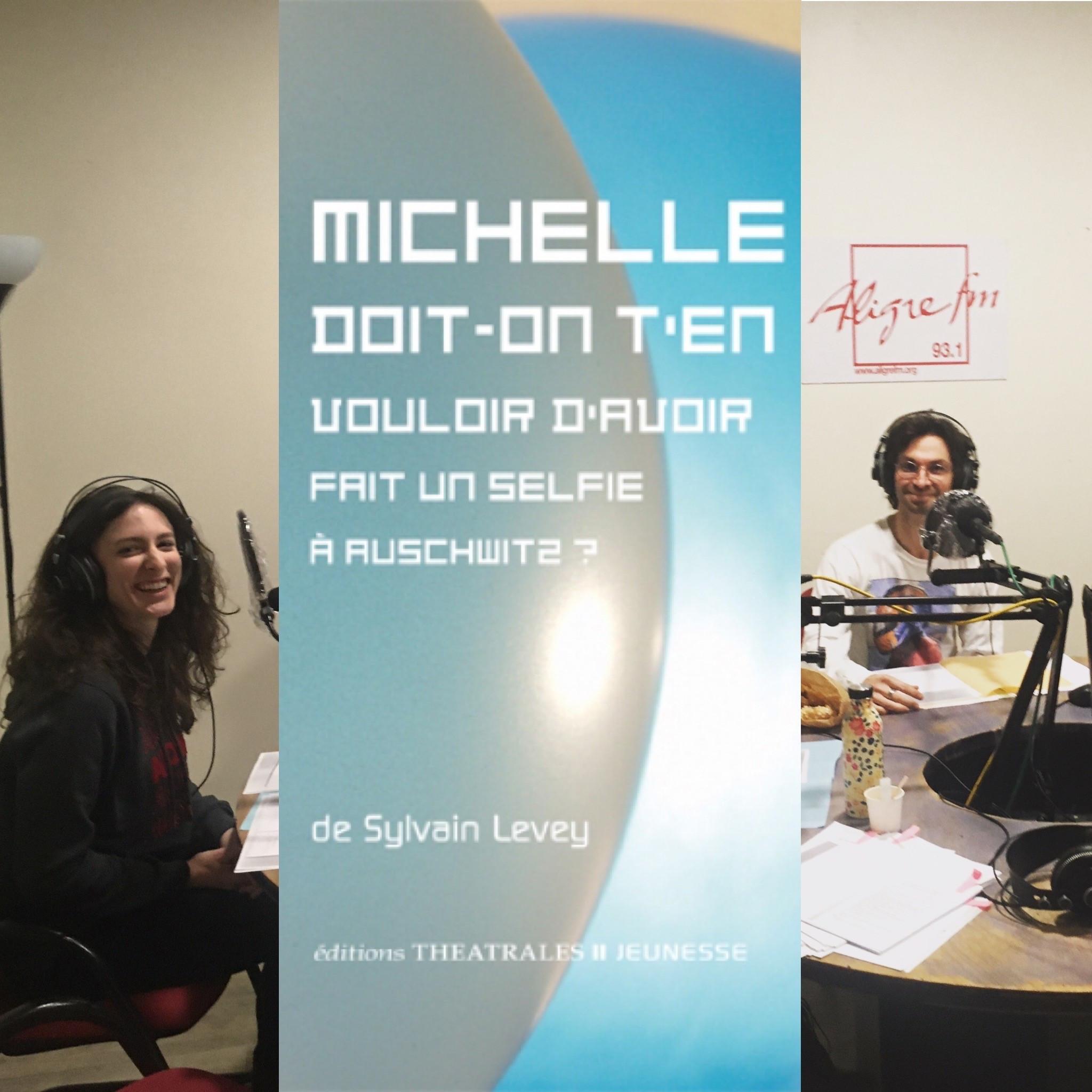 On dirait du théâtre #14 : Michelle doit on t'en vouloir d'avoir fait un selfie à Auchwitz de Sylvain Levey; éditions Théâtrales