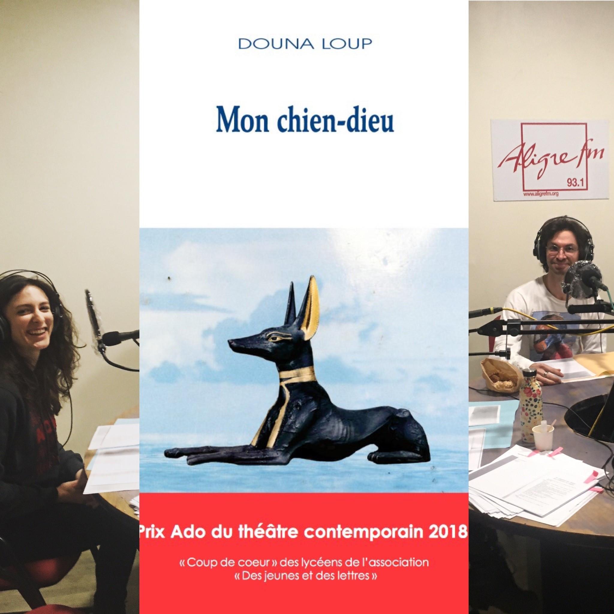 """On dirait du théâtre #16 """"Mon chien dieu"""" de Douna Loup, édition Les Solitaires intempestifs"""