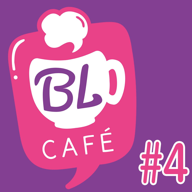 BL CAFÉ #4