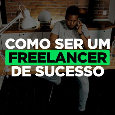 Como ser um freelancer de sucesso