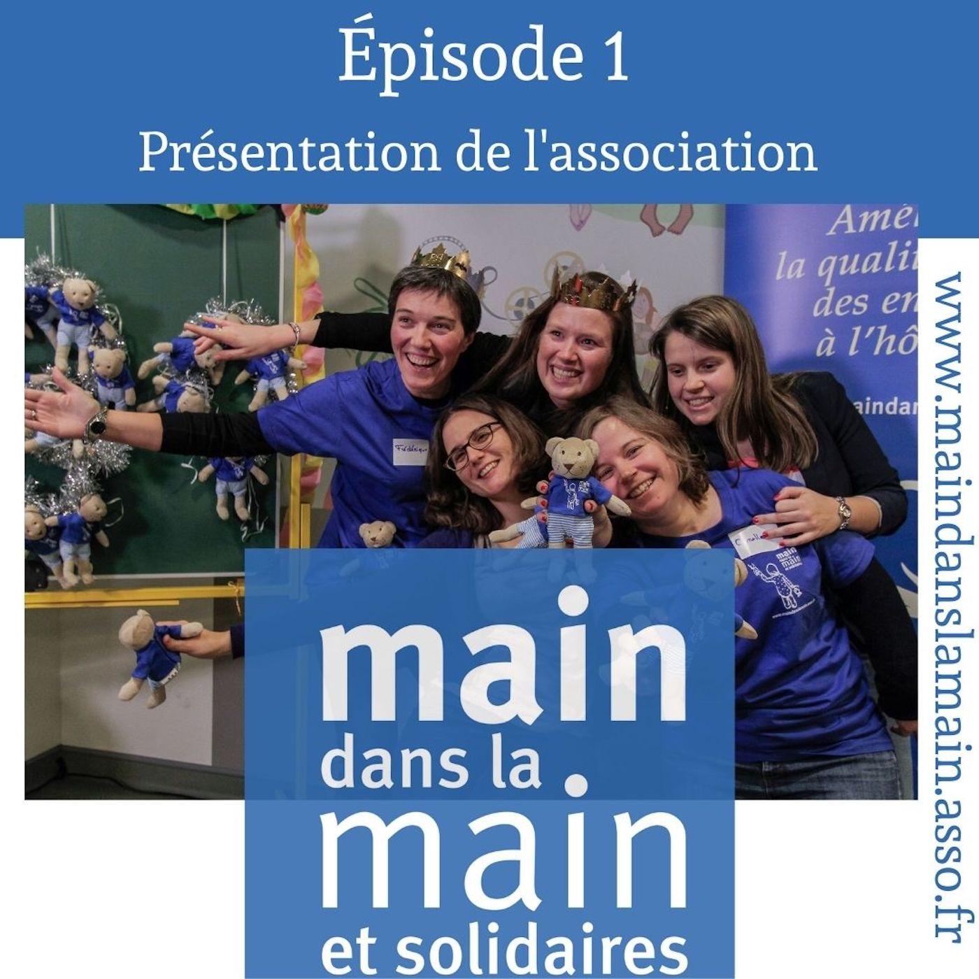 Épisode 1 :  Main Dans la Main et Solidaires, c'est quoi?