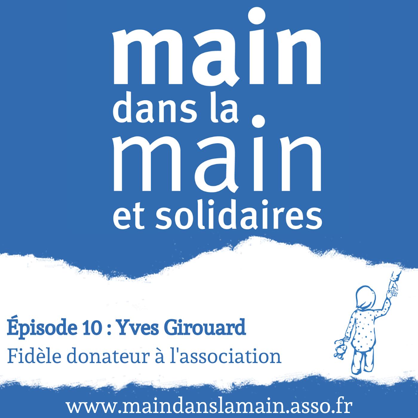 Episode 10 : Yves Girouard - Fidèle donateur à l'association