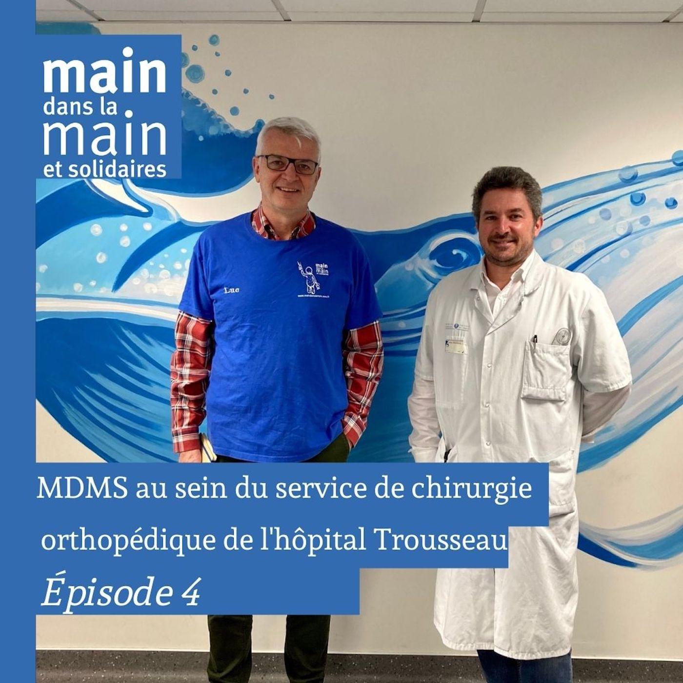 Episode 4 : MDMS à Trousseau avec le Professeur Raphaël Vialle et le bénévole Luc Pinguet