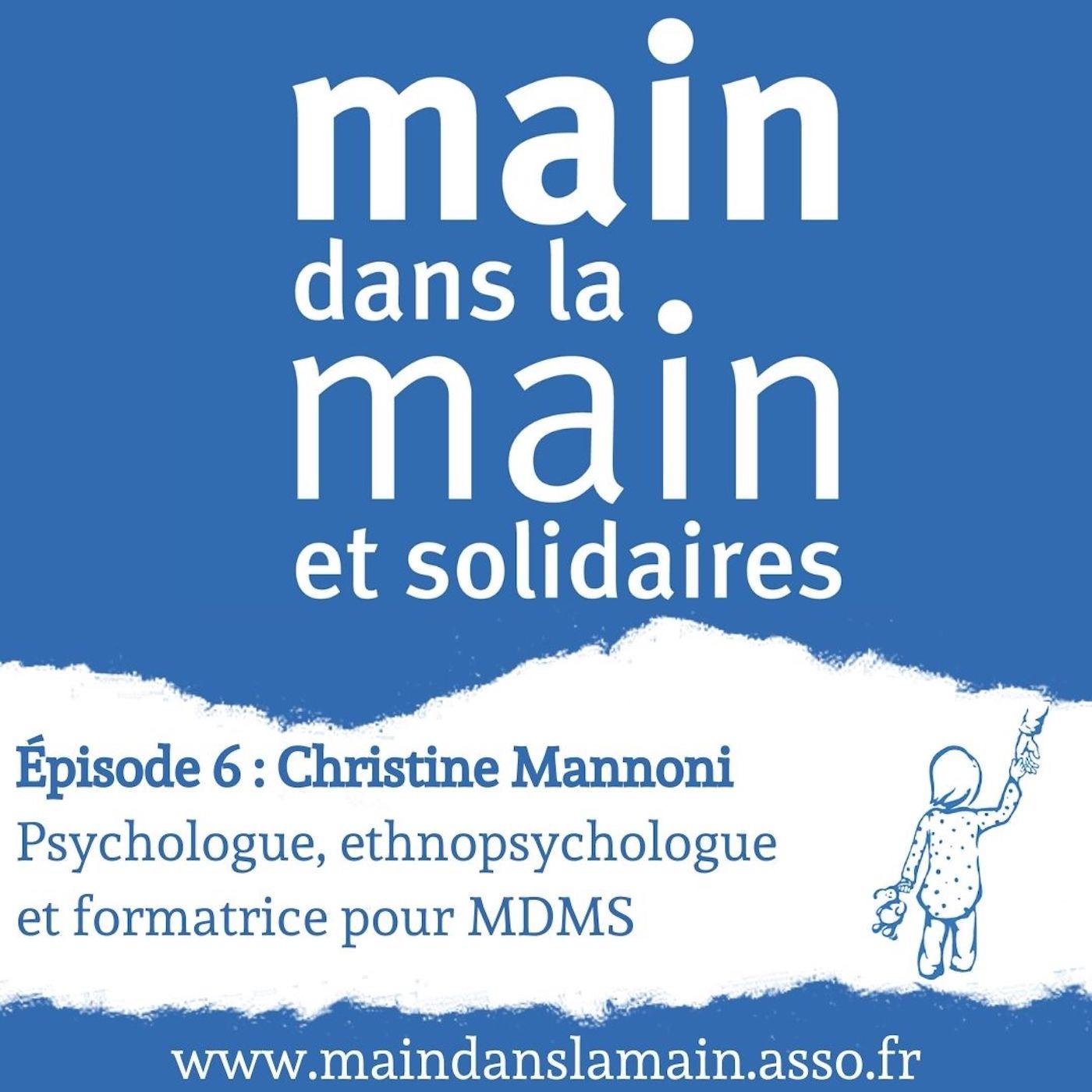 Episode 6 : Christine Mannoni - Psychologue, ethnopsychologue et formatrice pour MDMS