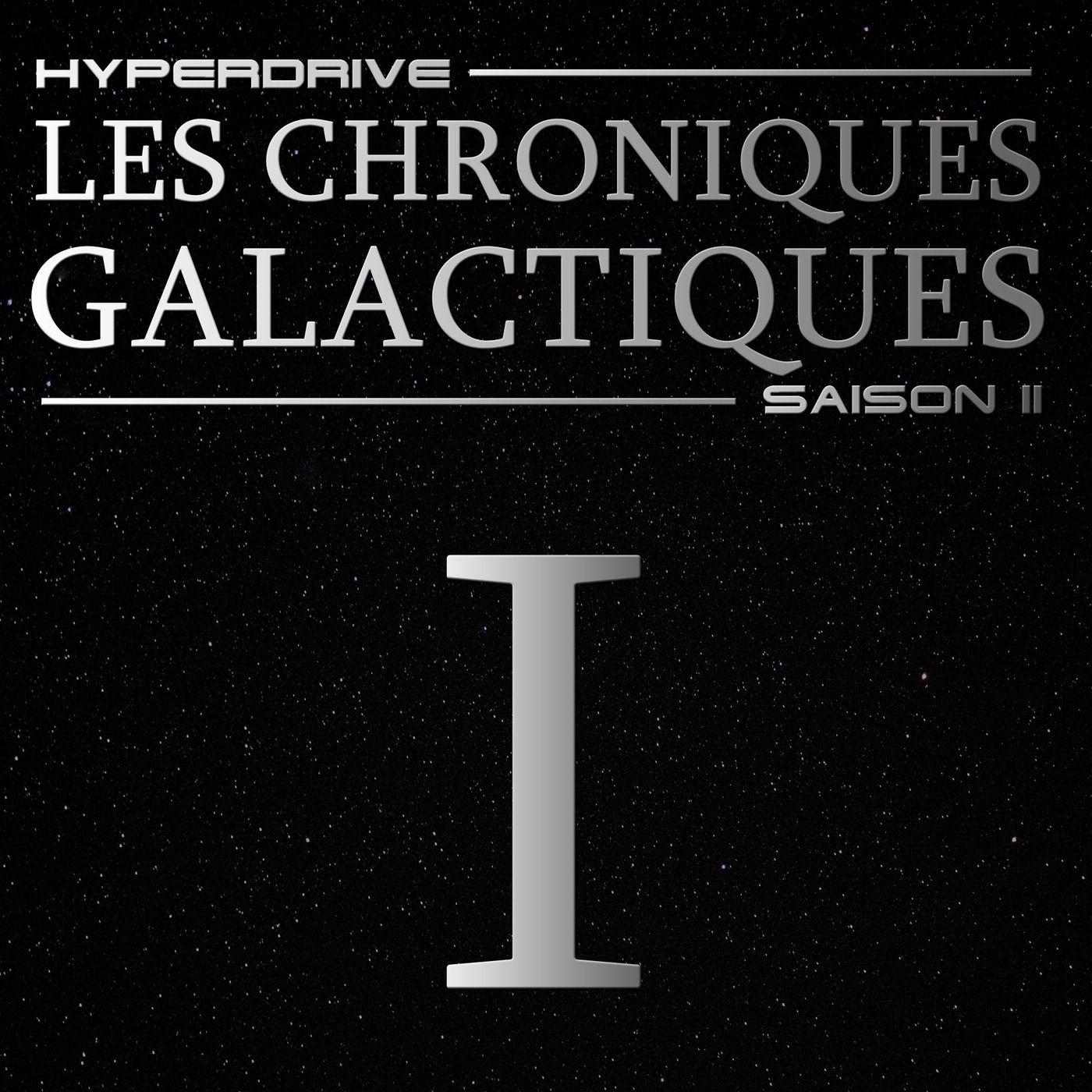 Chroniques Galactiques - S02 - Episode 1/7 - Opération de sauvetage