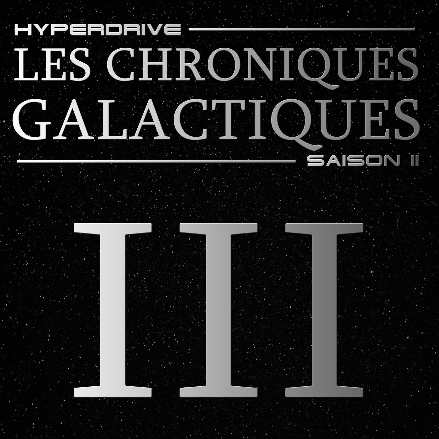 Chroniques Galactiques - S02 - Episode 3/7 - Pour la bonne cause