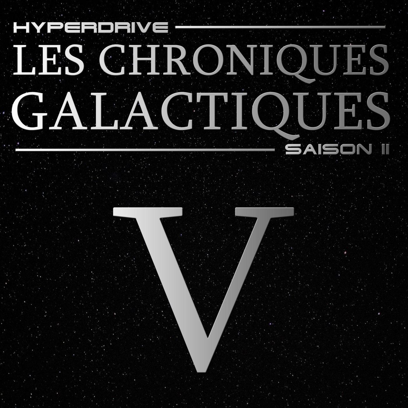 Chroniques Galactiques - S02 - Episode 5/7 - Cible prioritaire