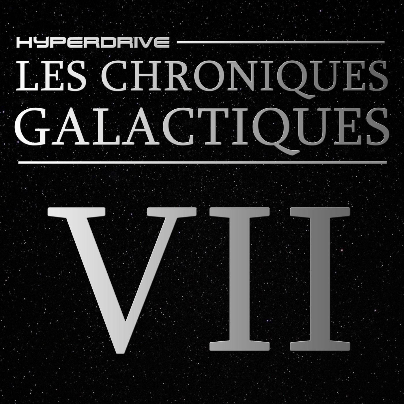 Les Chroniques Galactiques - Episode 7/7 - Des criminels de haut vol