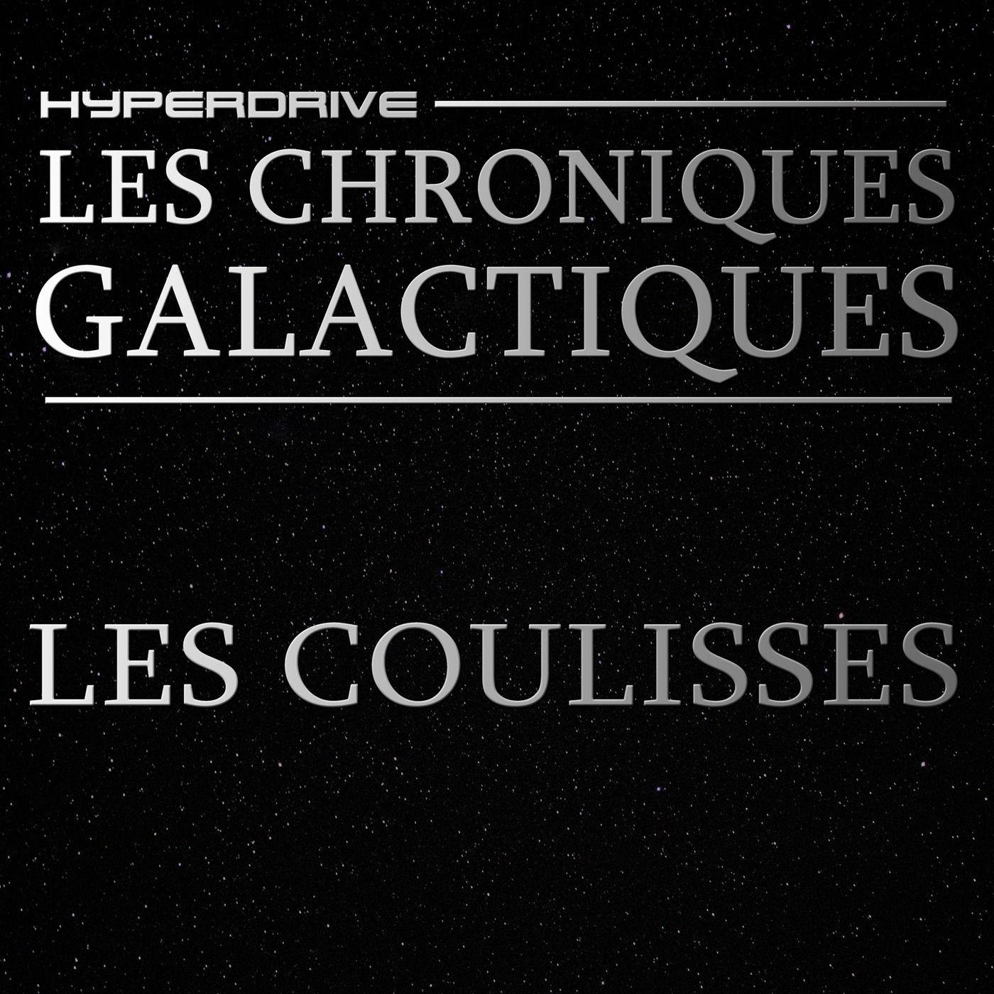 Les Chroniques Galactiques - Episode Bonus - Les coulisses !