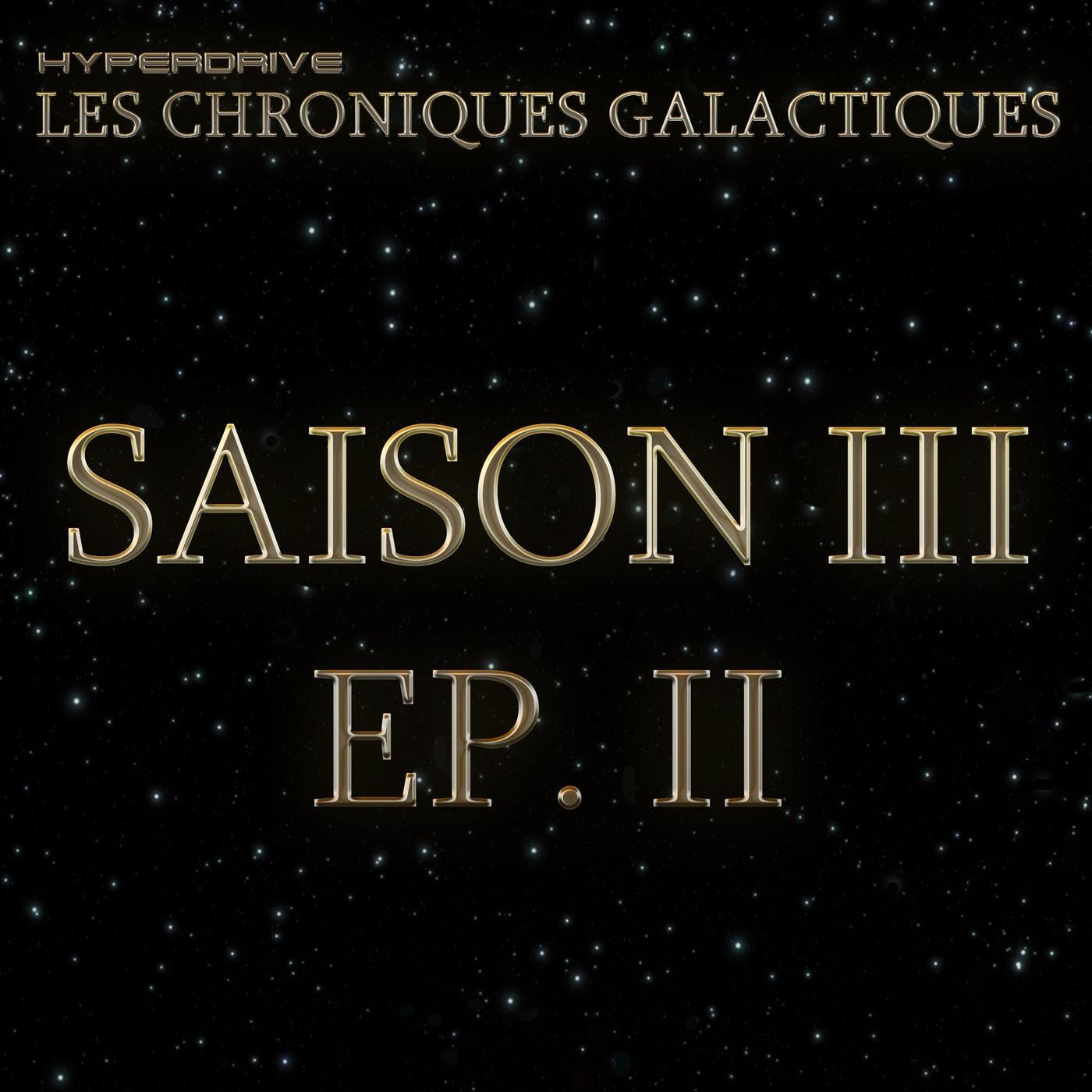 Les Chroniques Galactiques S3 - EP. 2/7 - Injustice