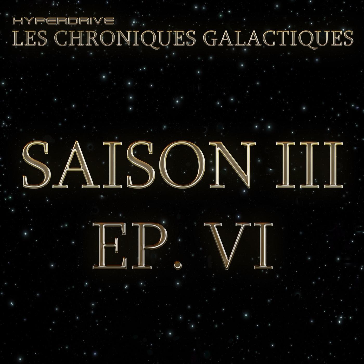Les Chroniques Galactiques S3 - EP. 6/7 - Quinze pour cent