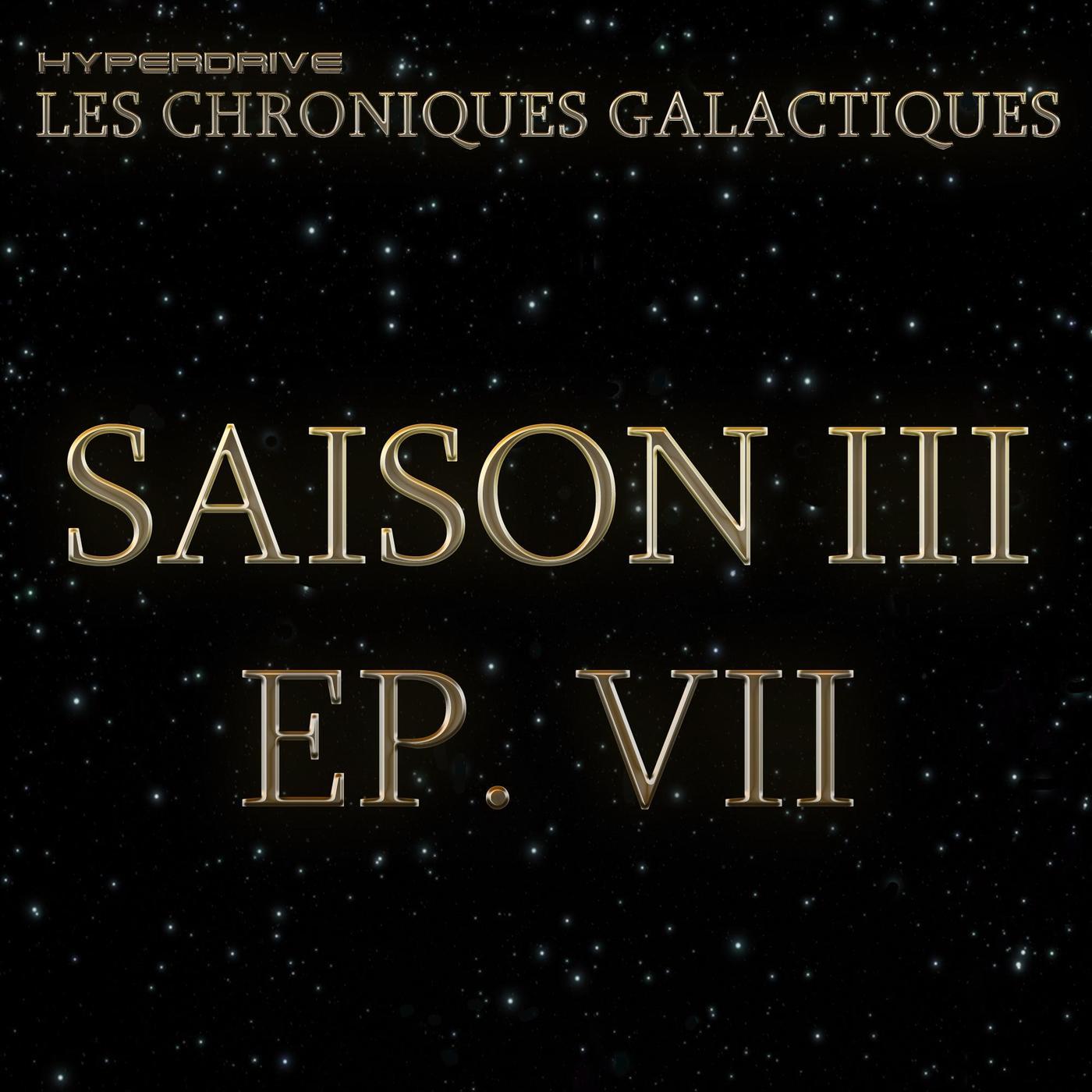 Les Chroniques Galactiques S3 - EP. 7/7 - Gambit
