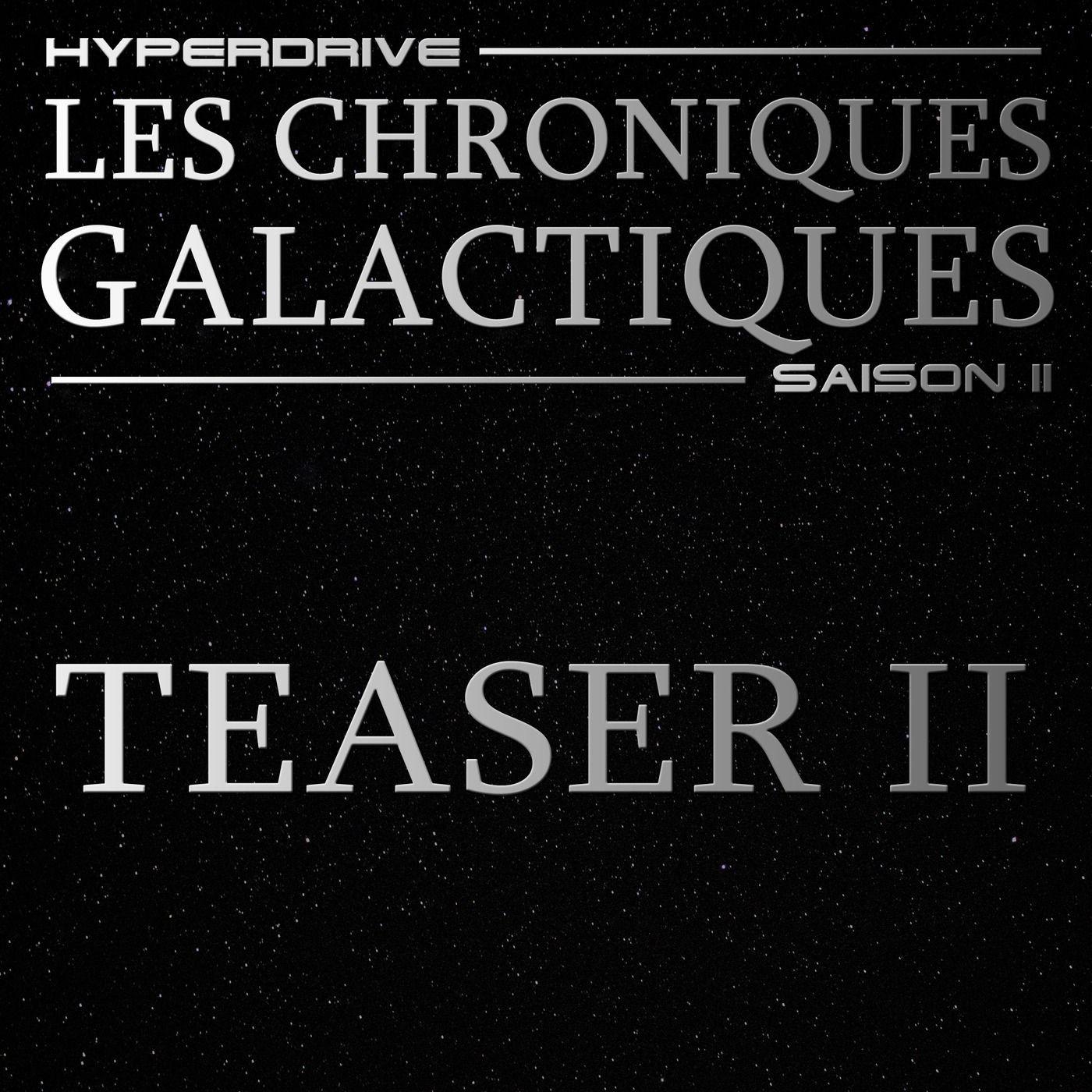 Les Chroniques Galactiques saison 2 - Teaser 2