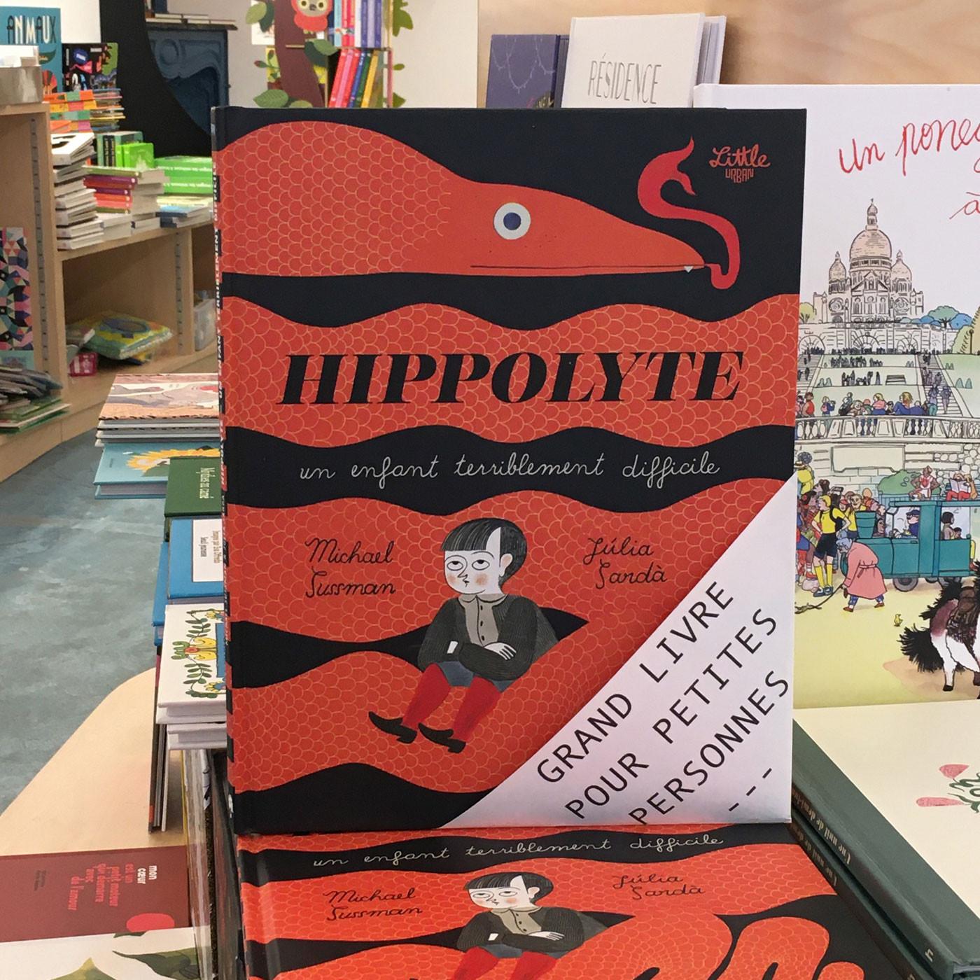 Grands livres pour petites personnes #21 - Hippolyte, un enfant terriblement difficile