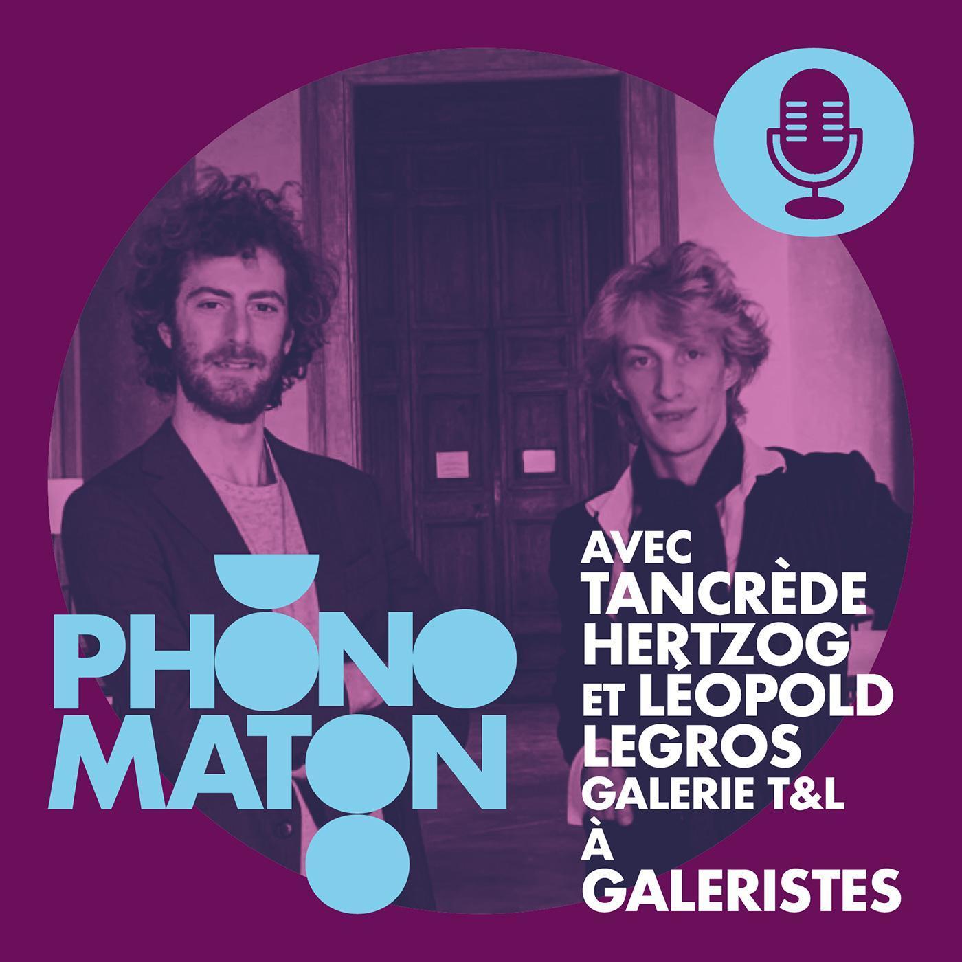 Phonomaton à Galeristes avec Tancrède Hertzog et Léopold Legros
