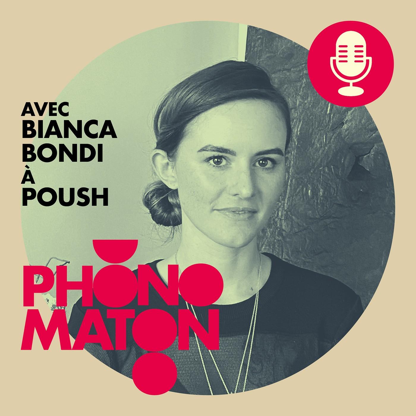 Phonomaton à Poush avec Bianca Bondi