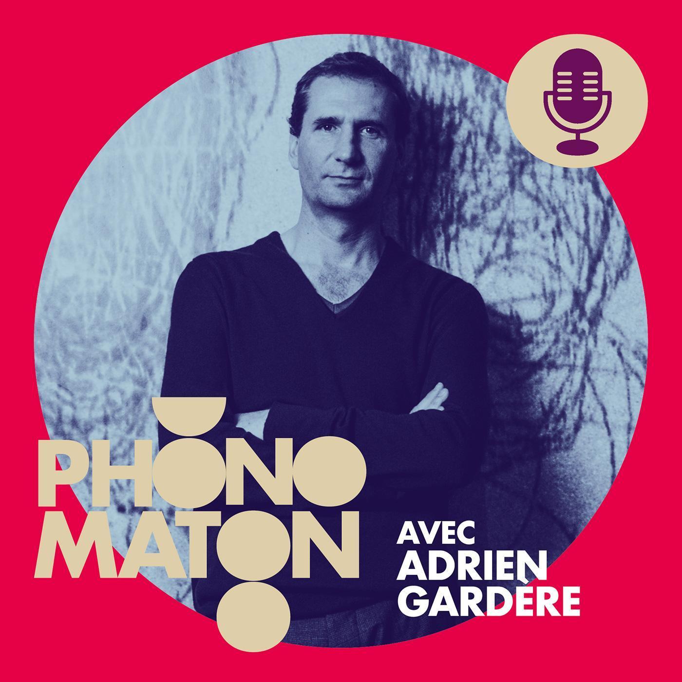Phonomaton avec Adrien Gardère