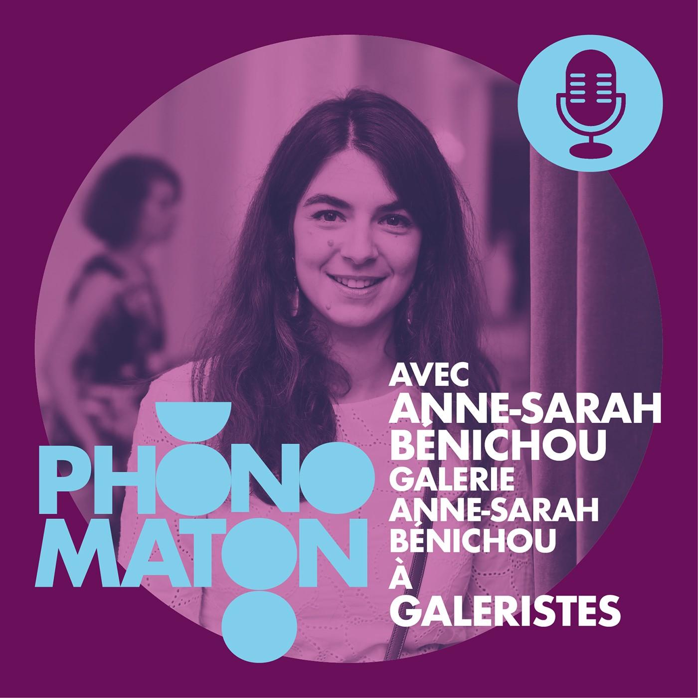 Phonomaton avec Anne-Sarah Bénichou à Galeristes