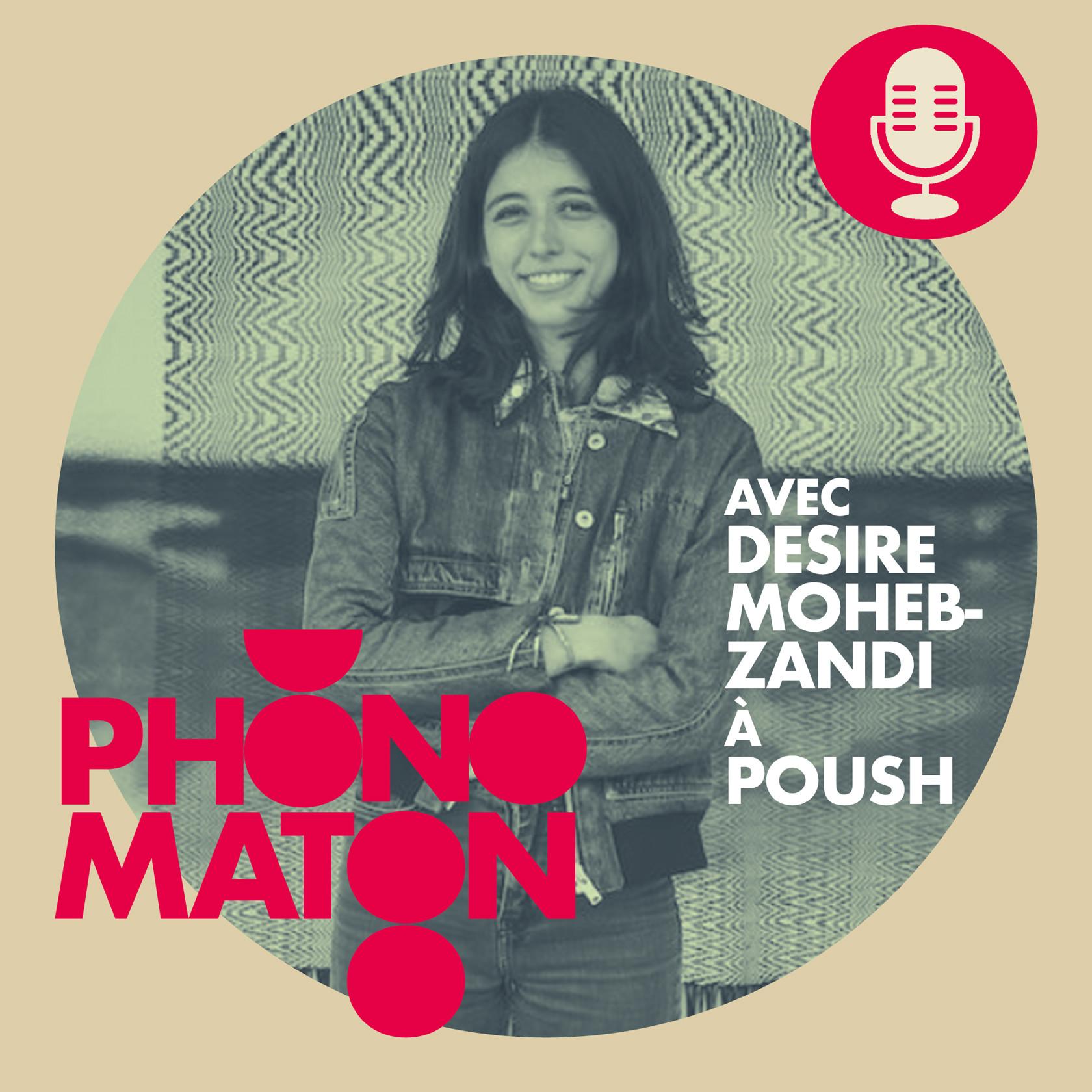 Phonomaton avec Desire Moheb-Zandi à Poush