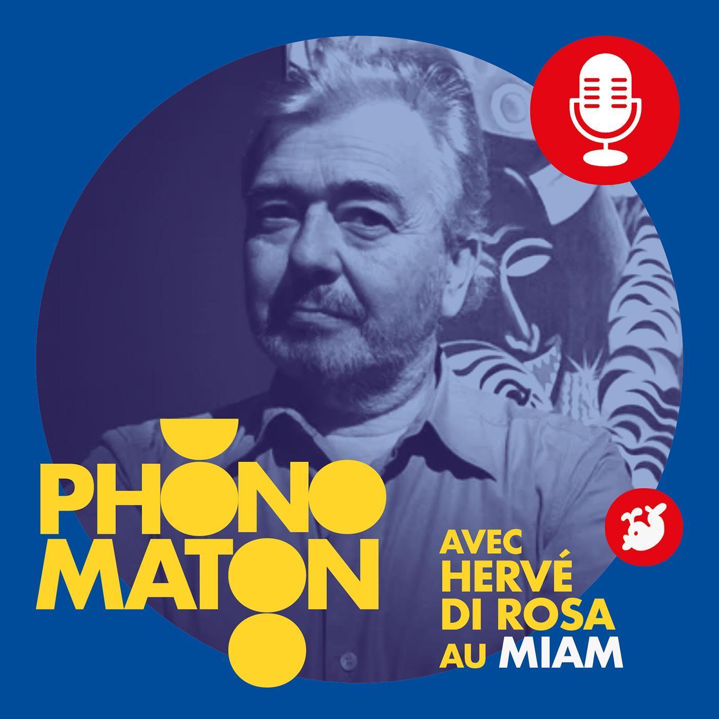 Phonomaton avec Hervé Di Rosa au MIAM