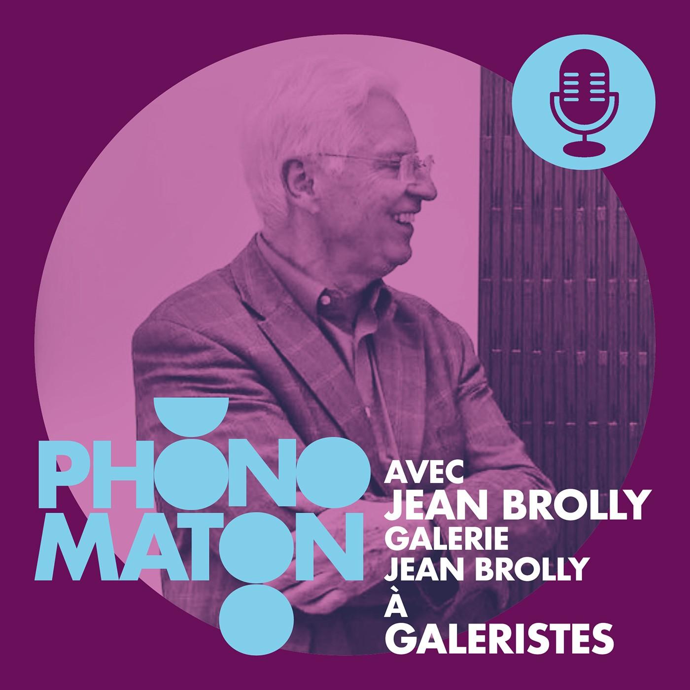 Phonomaton avec Jean Brolly à Galeristes