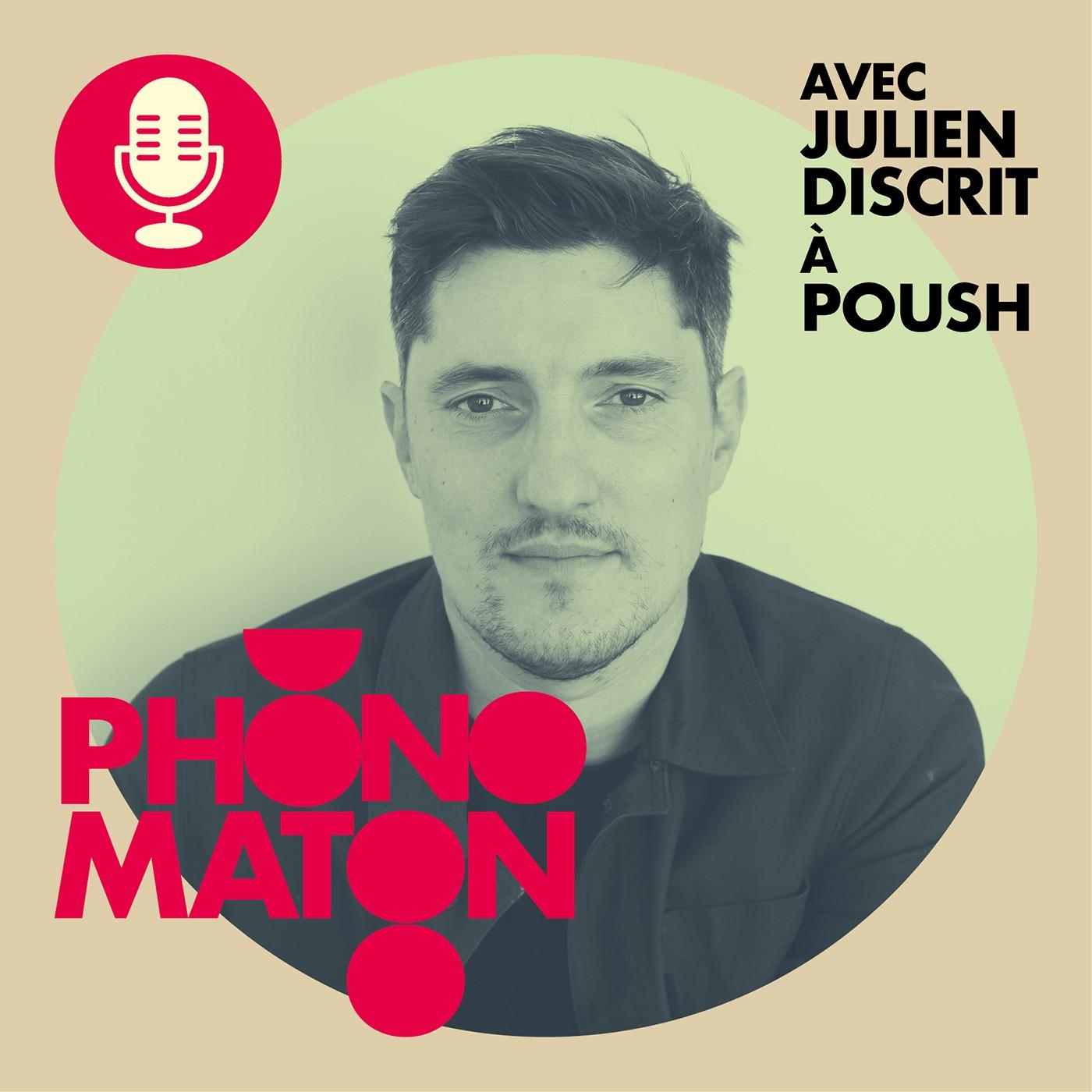 Phonomaton avec Julien Discrit à Poush