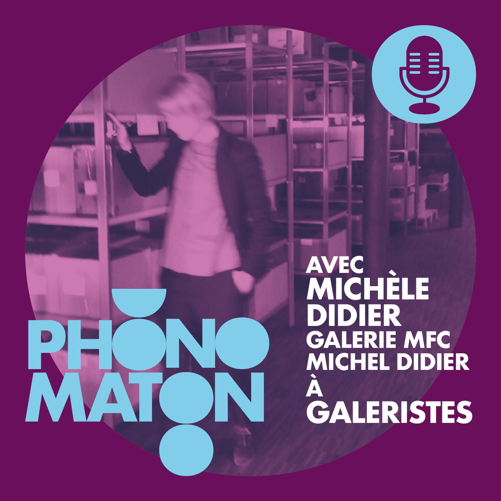 Phonomaton avec Michèle Didier, galerie MFC-Michèle Didier, à Galeristes