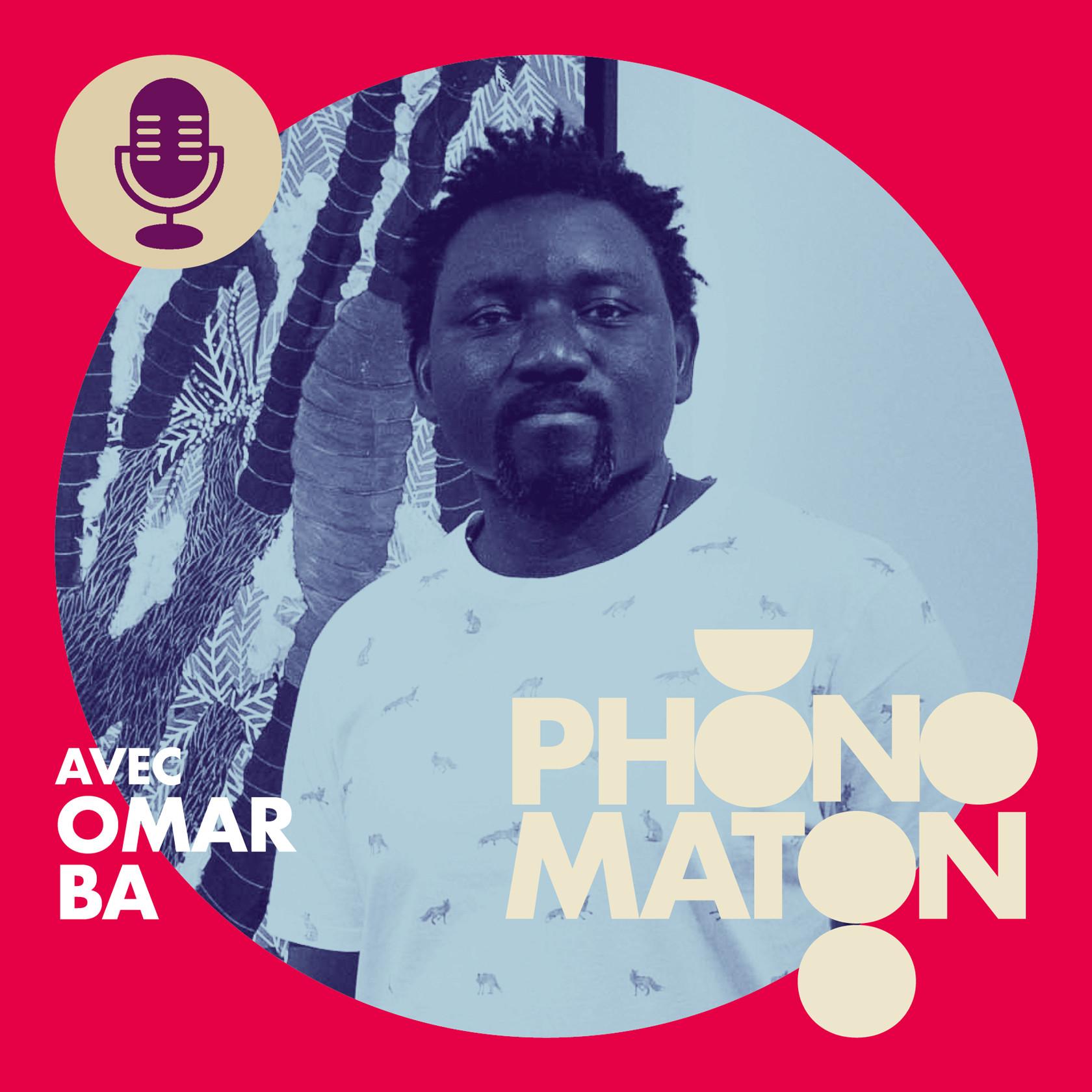 Phonomaton avec Omar Ba