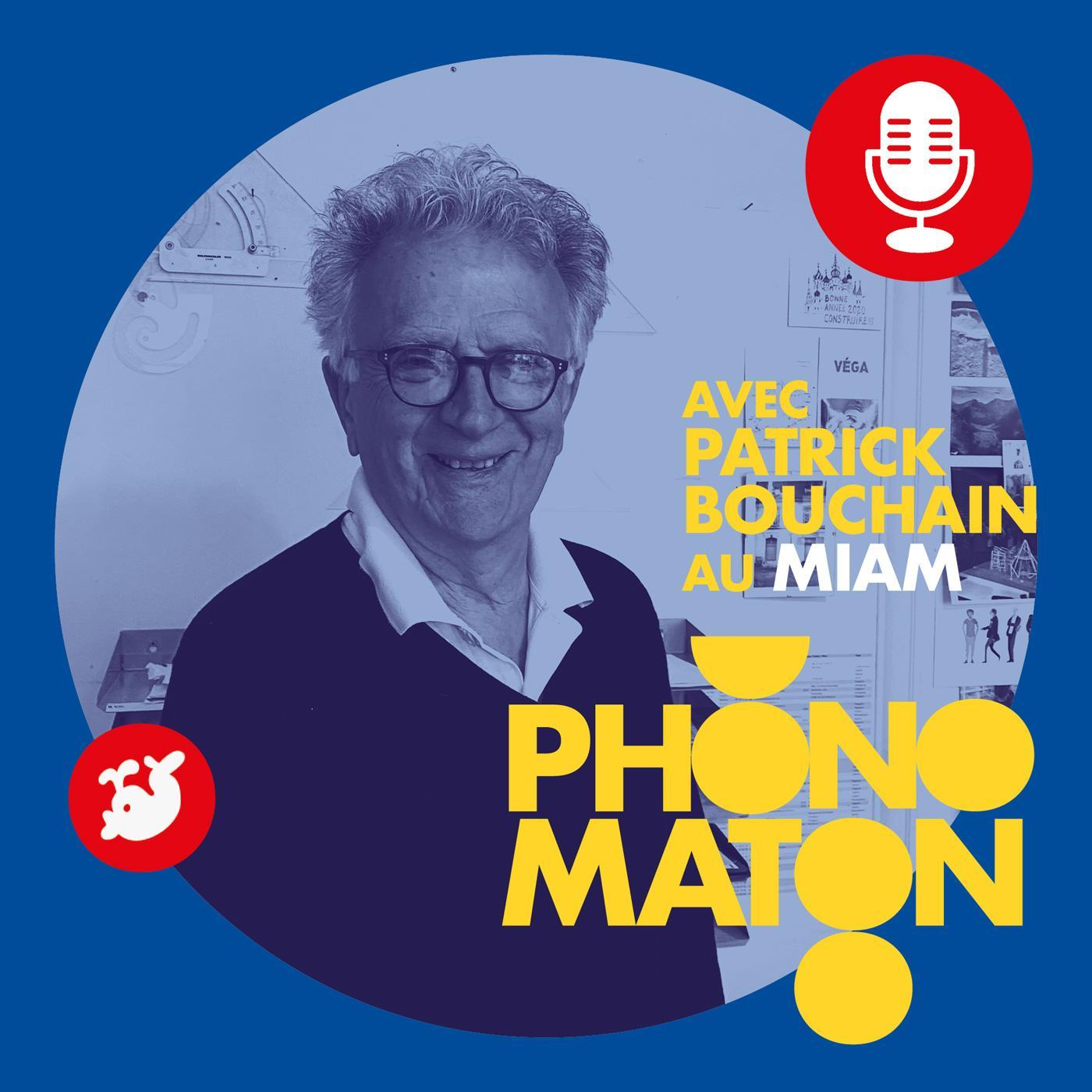 Phonomaton avec Patrick Bouchain au MIAM