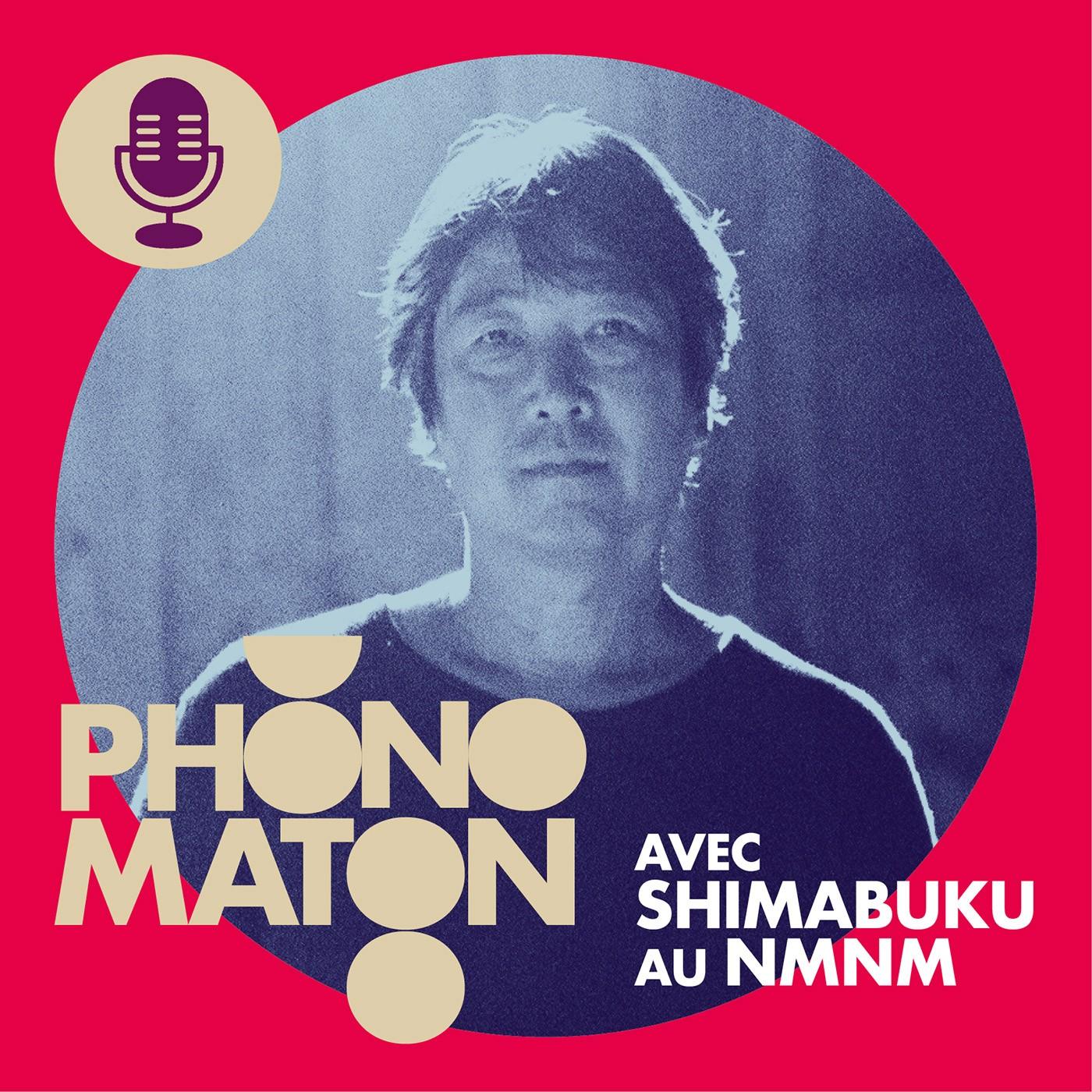 Phonomaton avec Shimabuku au NMNM