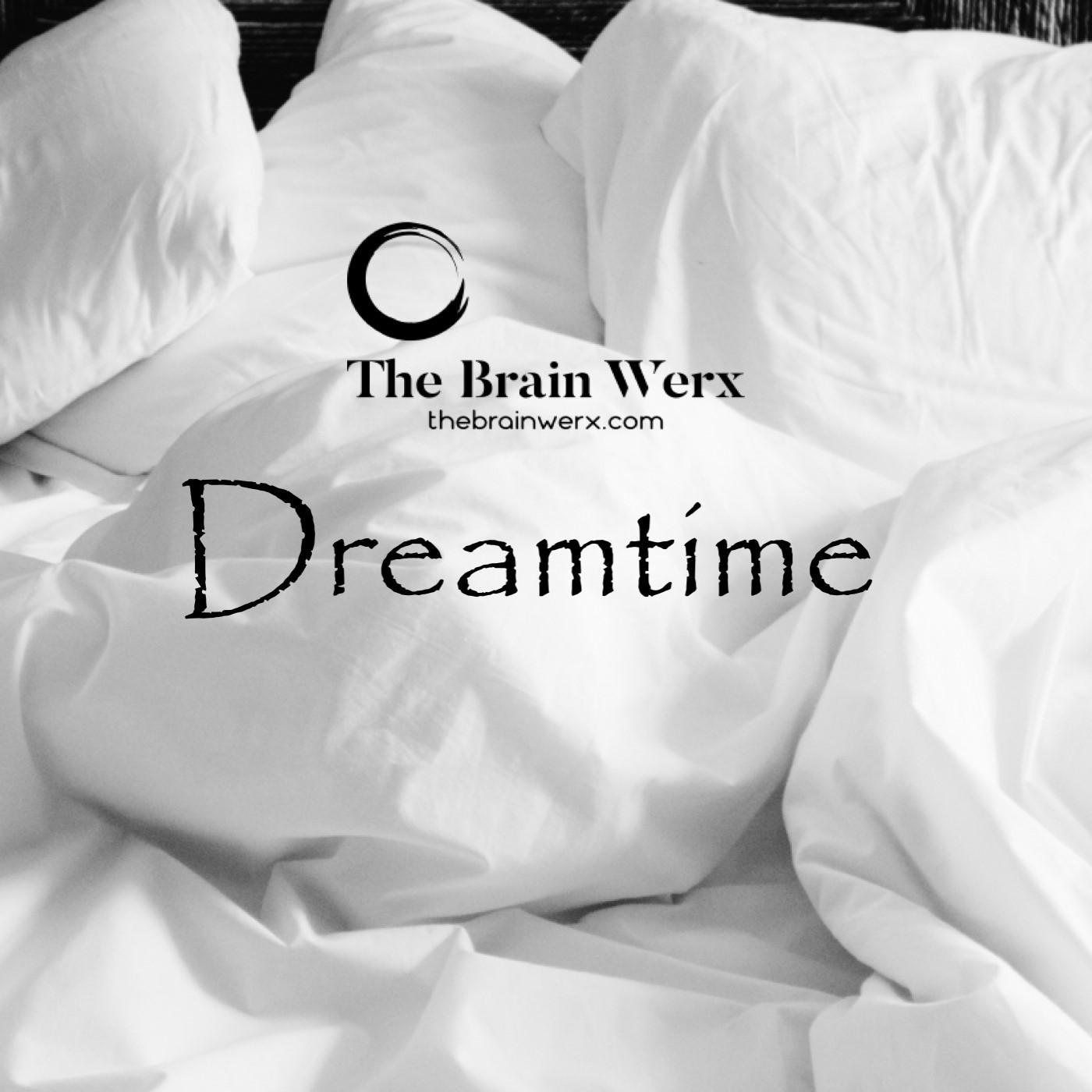 Dreamtime!