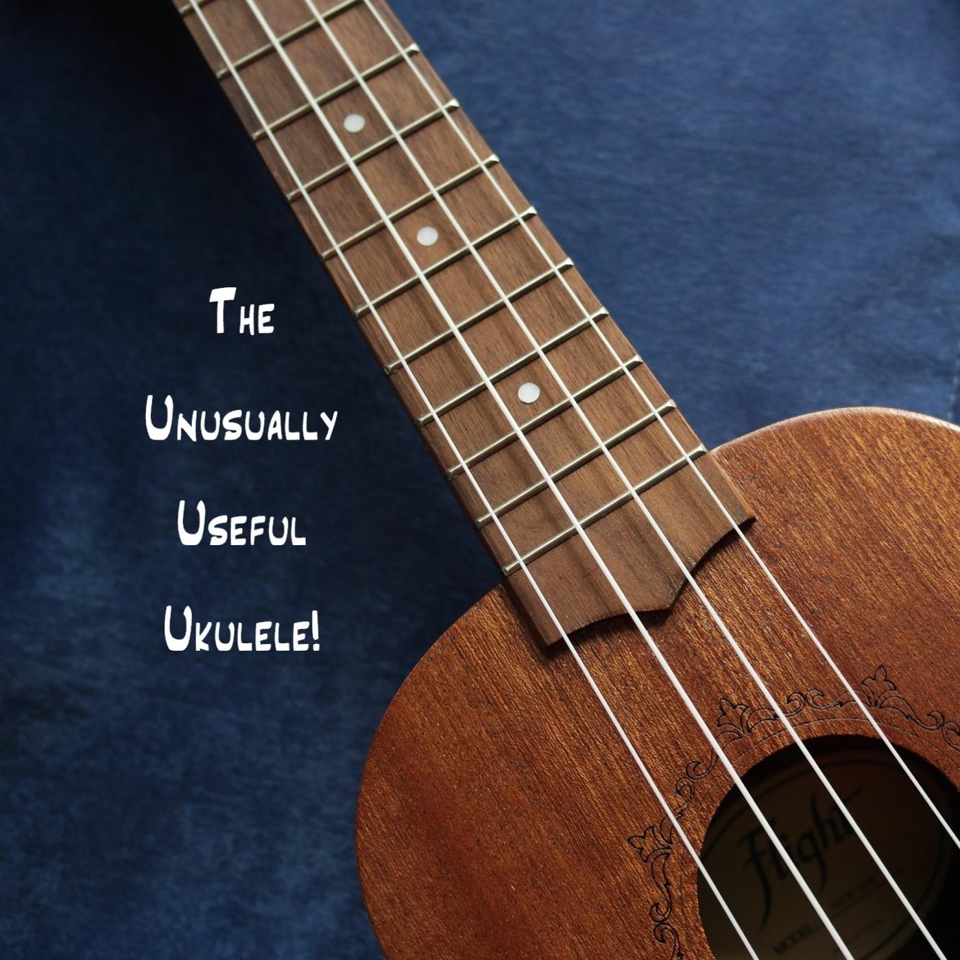 The Unusually Useful Ukulele