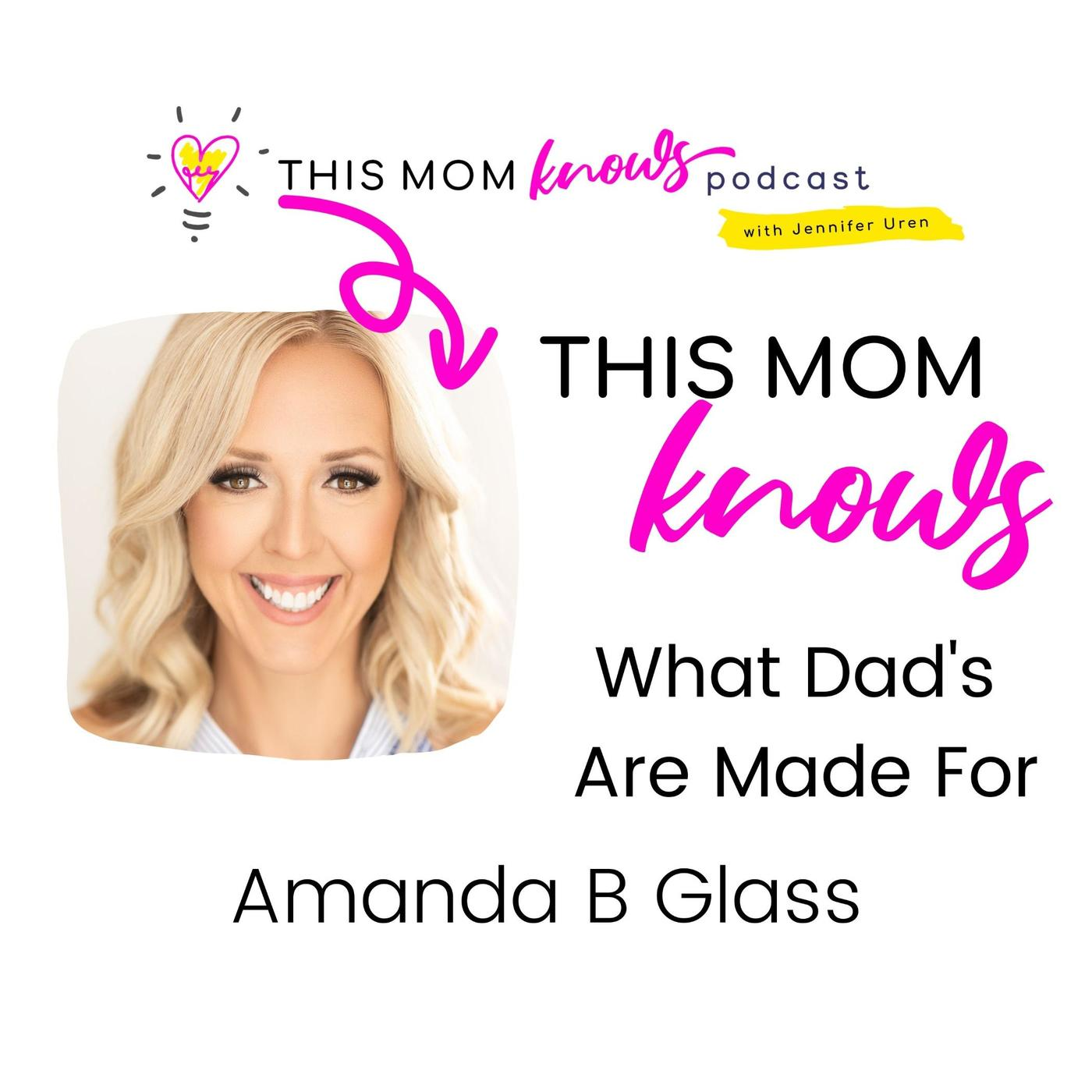 Amanda B Glass on What Dad's Are Made For
