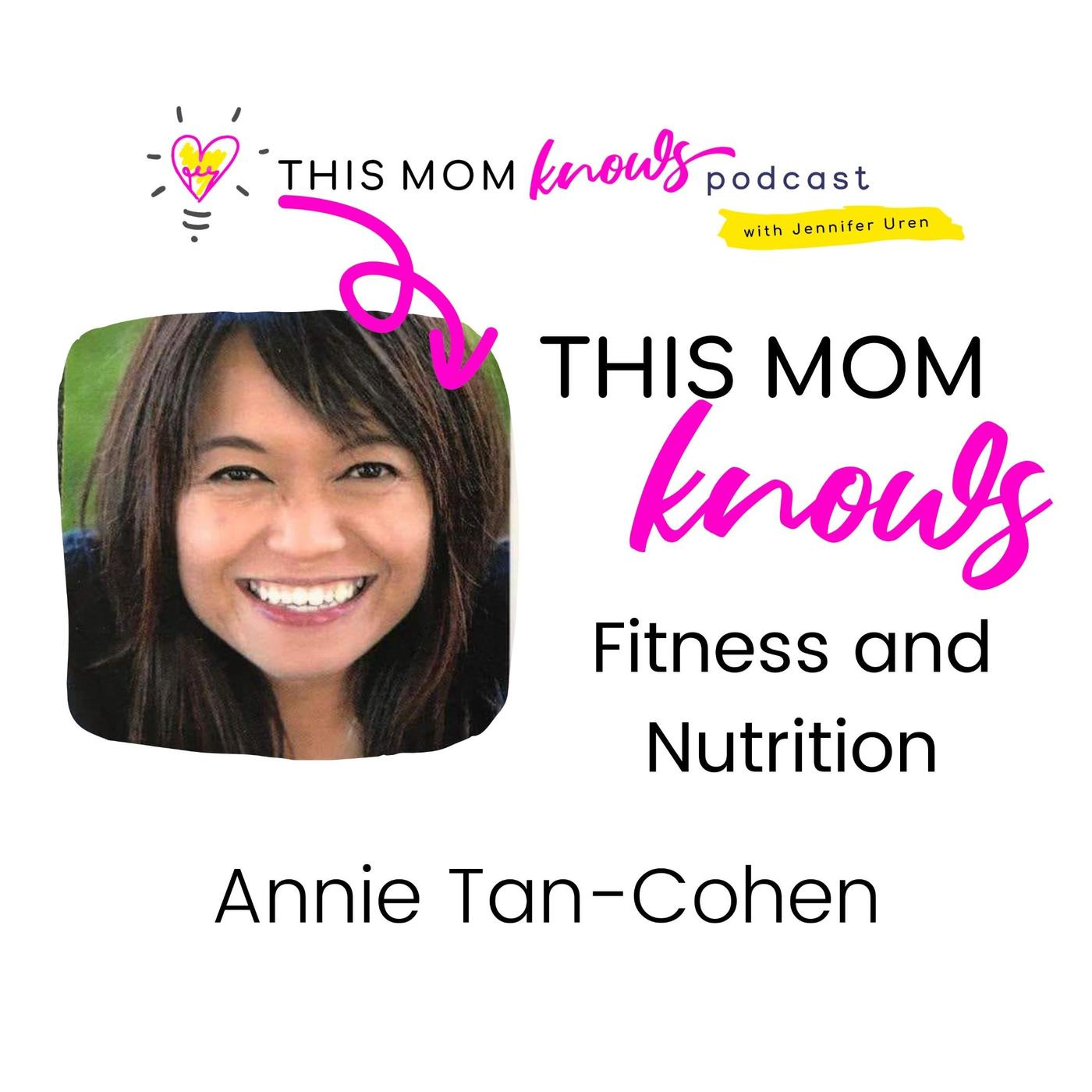 Annie Tan-Cohen on Fitness and Nutrition