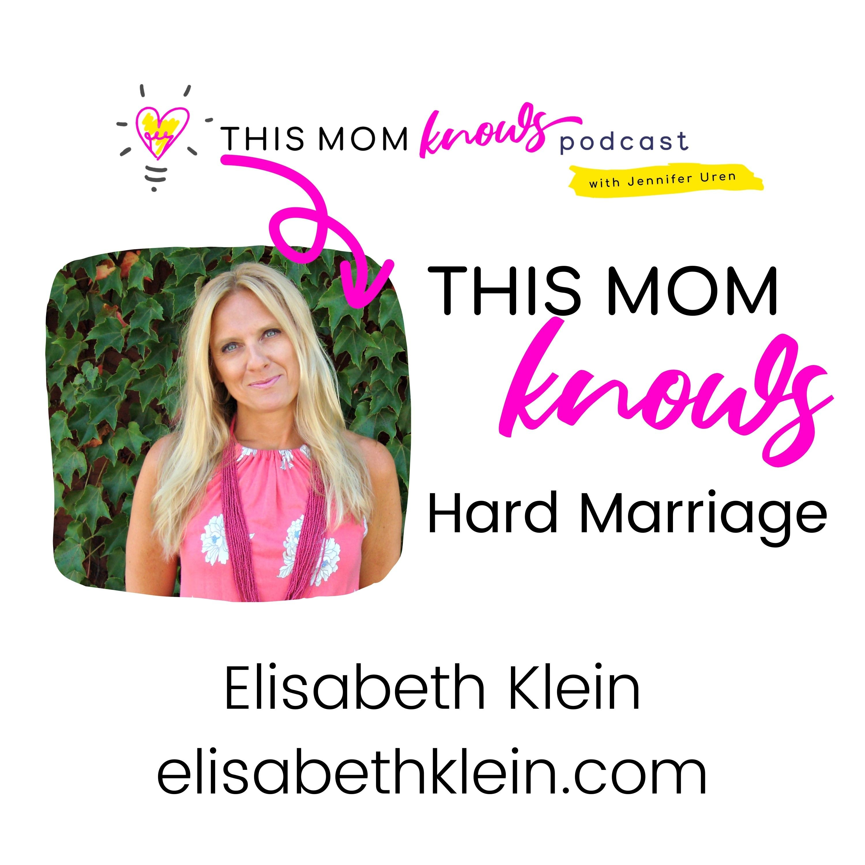 Elisabeth Klein on Hard Marriage