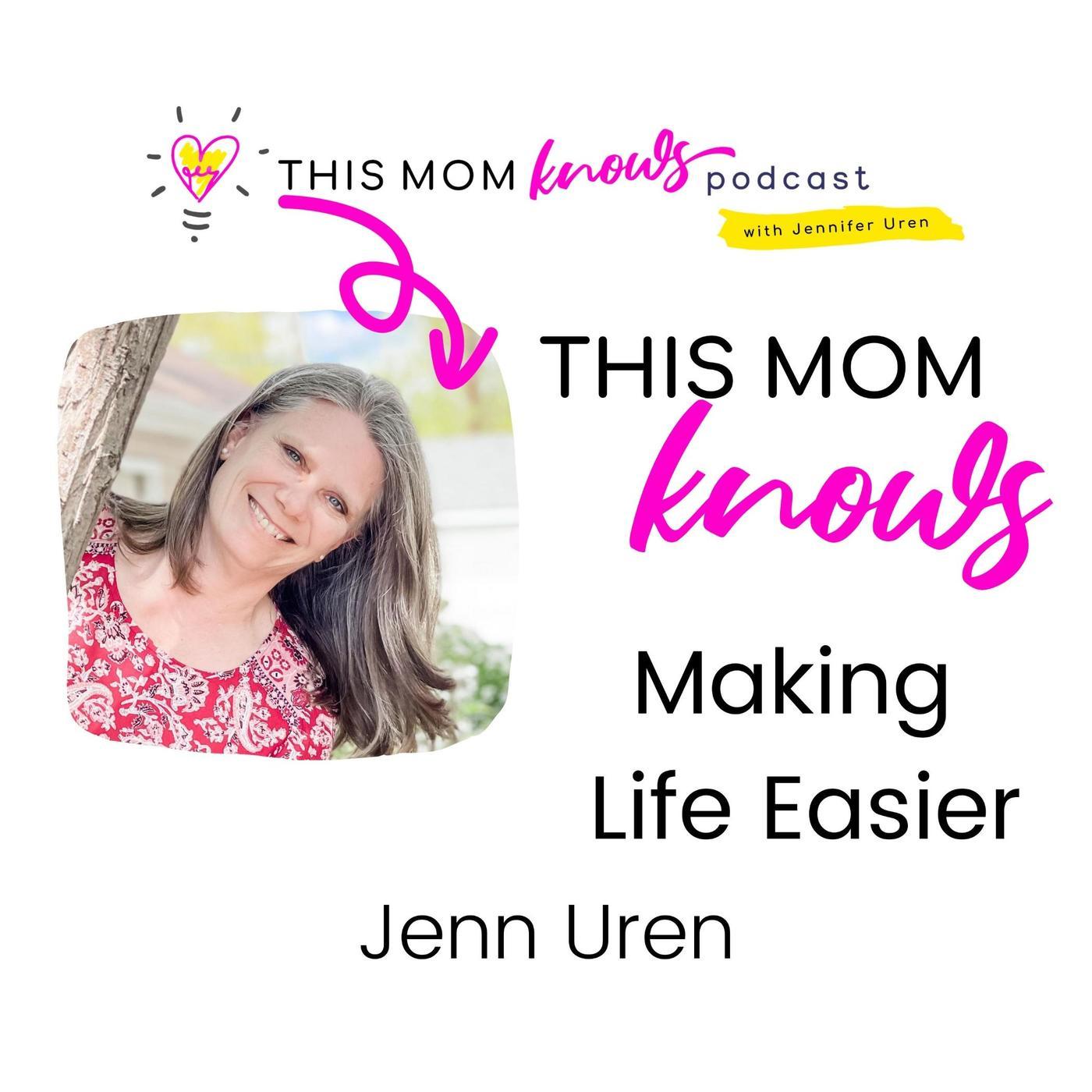 Jenn Uren on Making Life Easier